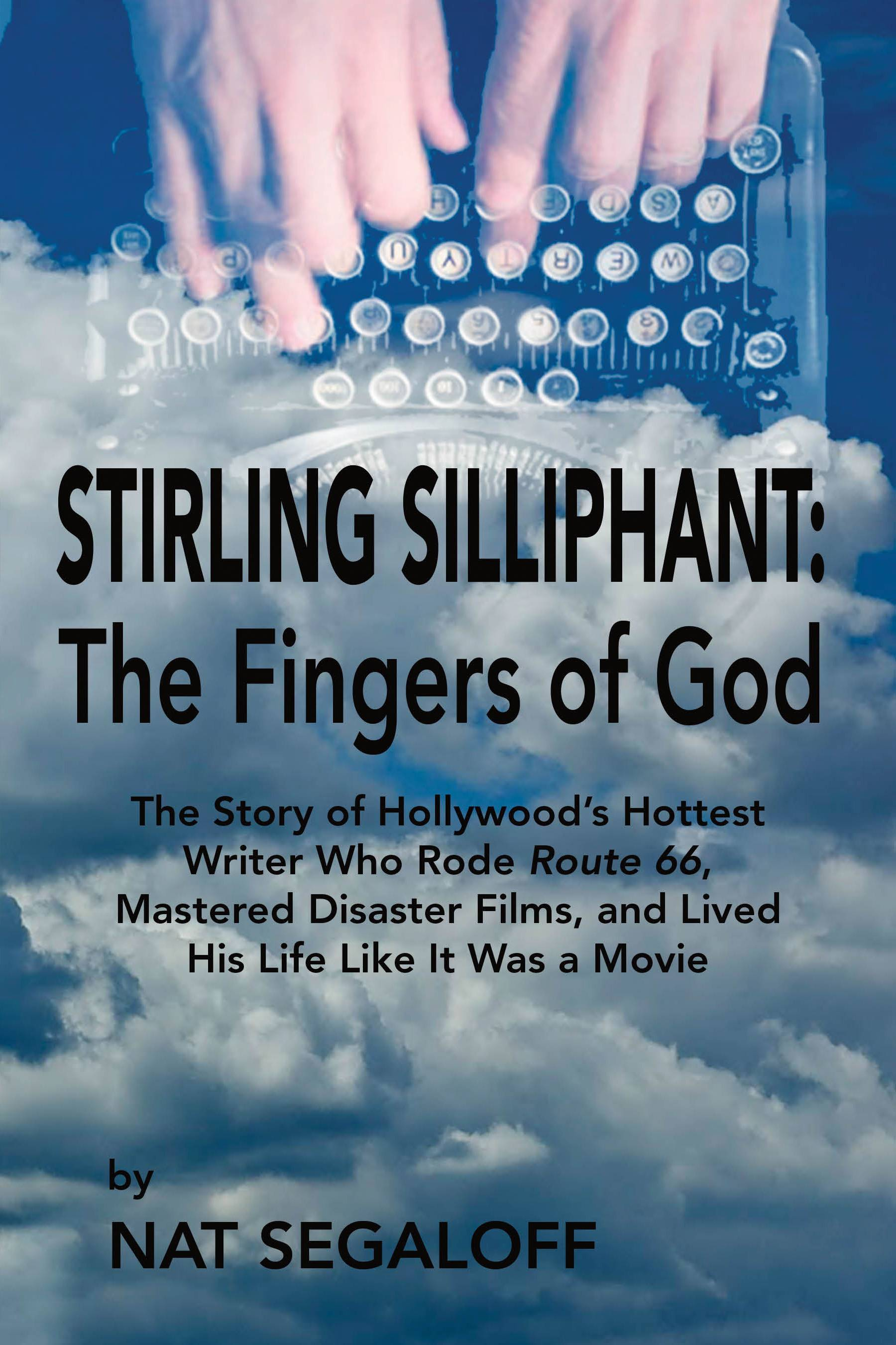 """Stirling Silliphant: The Fingers of God"" by Nat Segaloff delves into successful screenwriters life and works."