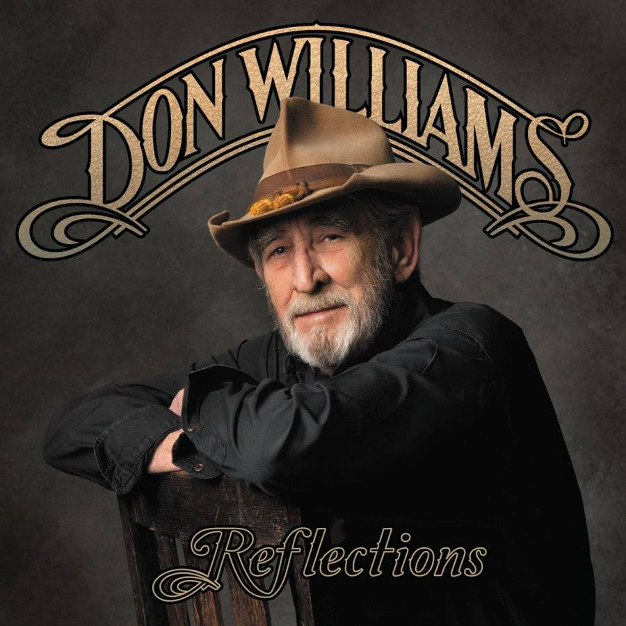 """Reflections"" is the most recent release by Don Williams."