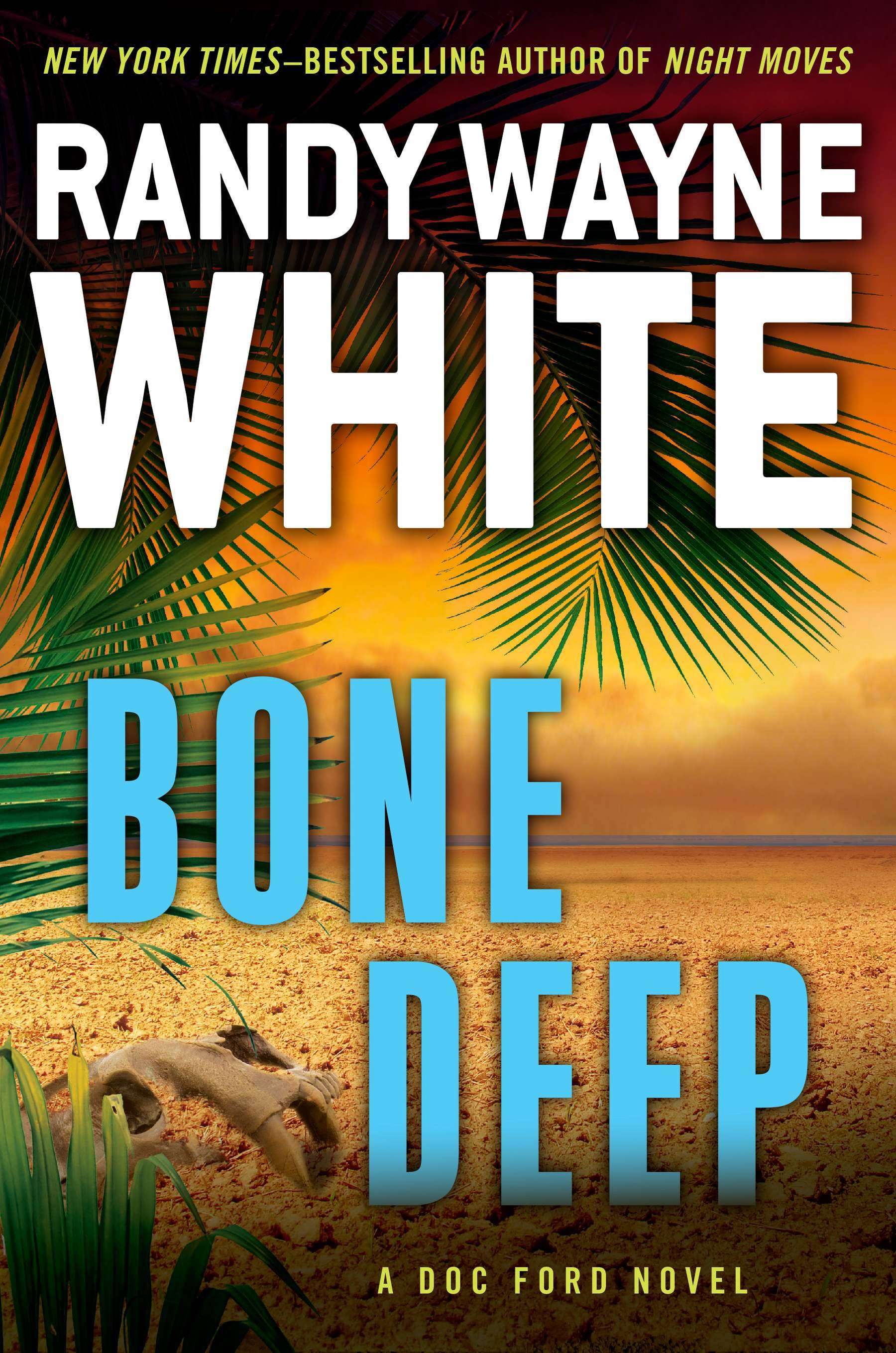 """Bone Deep"" is the latest in the Doc Ford series by Randy Wayne White."