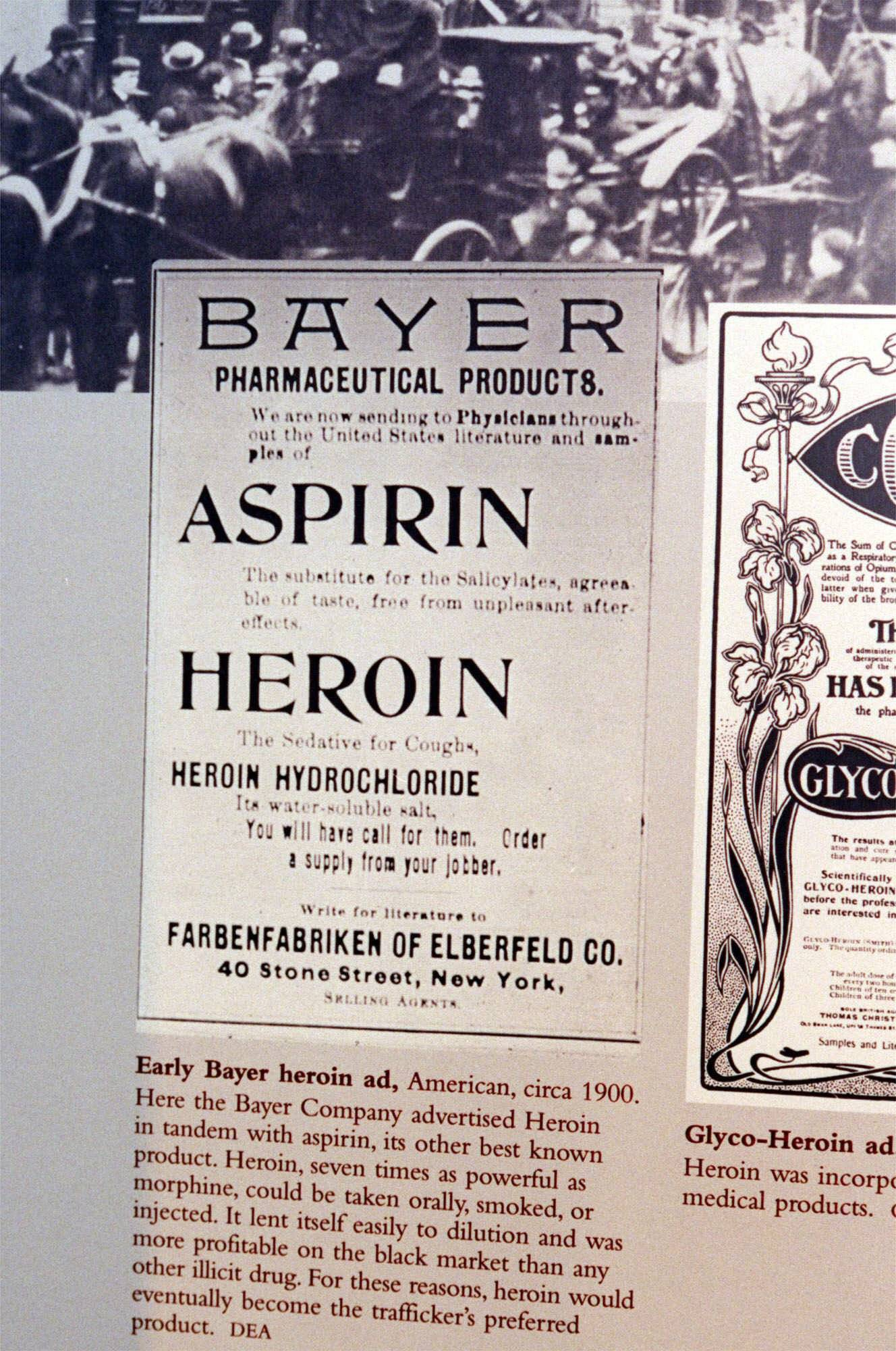 "This May 1999 file photo provided by the DEA shows a circa 1900 Bayer aspirin advertisement featuring heroin as an ingredient, part of an exhibit at the new Drug Enforcement Administration Museum and Visitors Center in Arlington, Va. Heroin marketed by the Bayer Company in 1898 as the ""wonder drug"" of the arriving 20th century, sold as a cure for the wracking cough caused by tuberculosis."