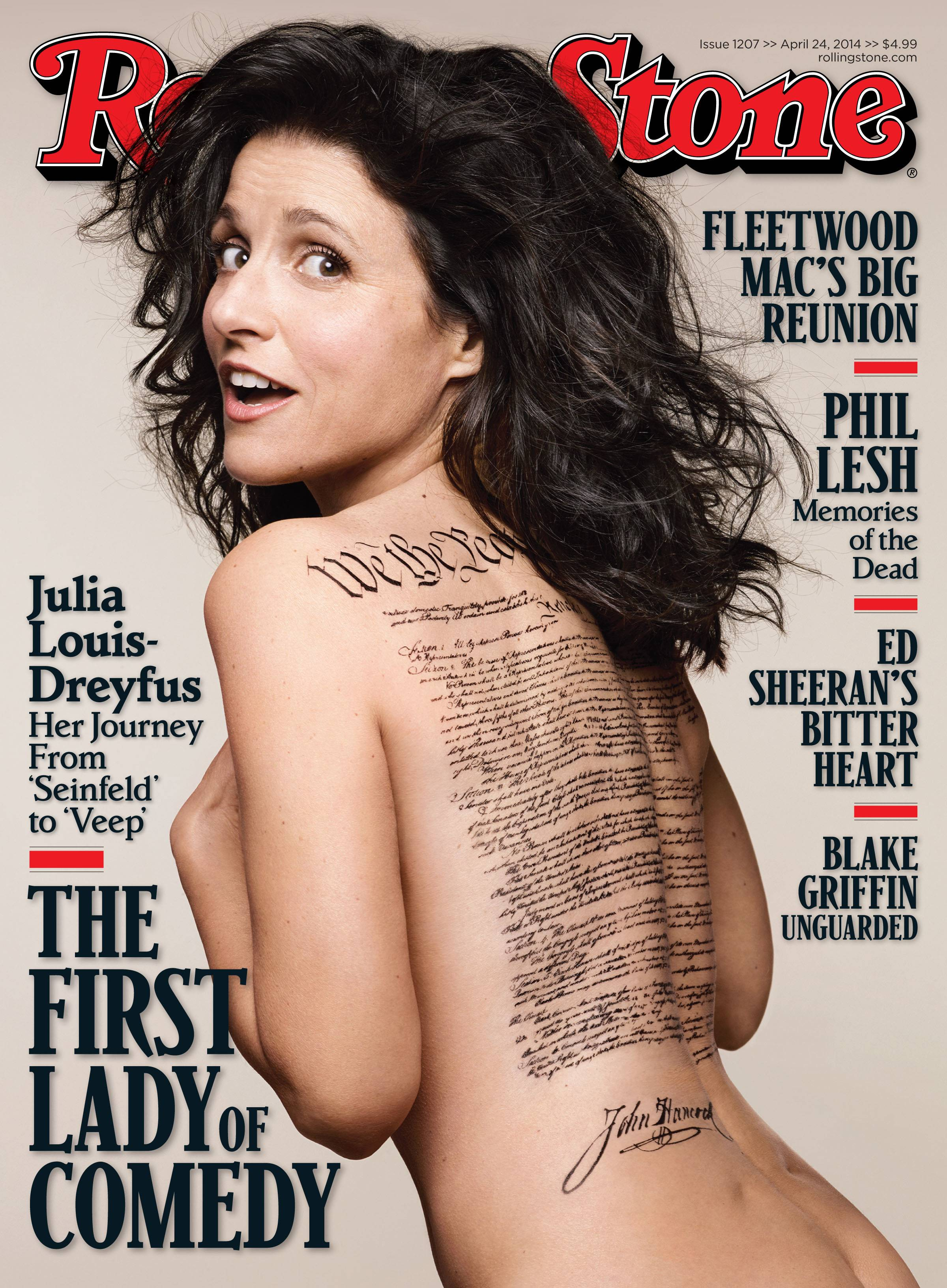 "Rolling Stone's cover features ""Veep"" star Julia Louis-Dreyfus nude with a tattoo of the U.S. Constitution signed by John Hancock across her bare back. The problem is Hancock signed the Declaration of Independence, not the Constitution."
