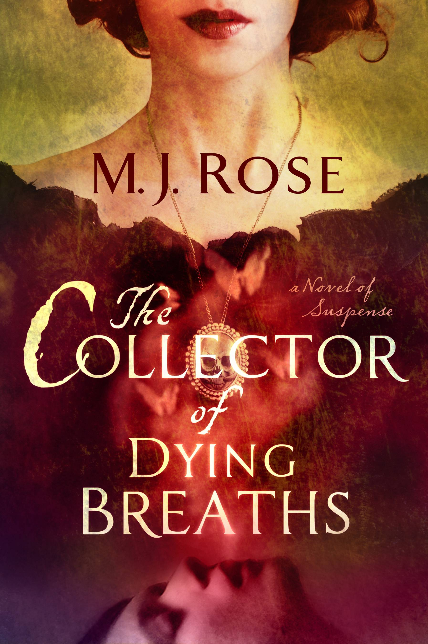 """The Collector of Dying Breaths"" by M.J. Rose is certainly original."