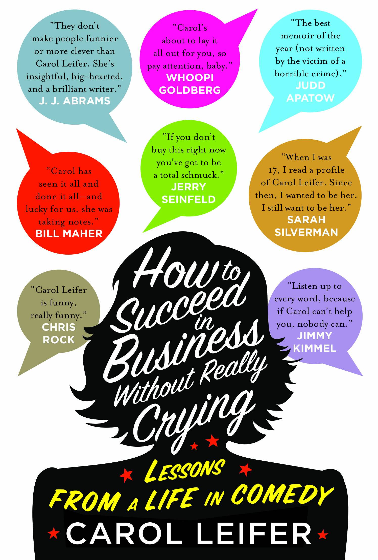 """How to Succeed in Business Without Really Crying,"" Carol Leifer"