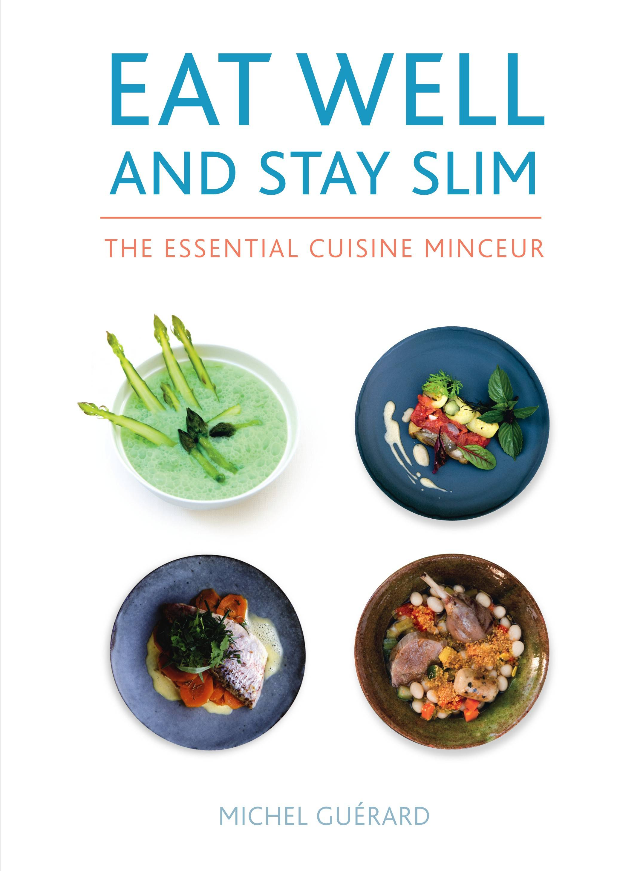 """Eat Well and Stay Slim"" by Michel Guerard"