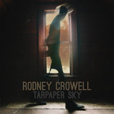 """Tarpaper Sky"" is the latest release from Rodney Crowell."