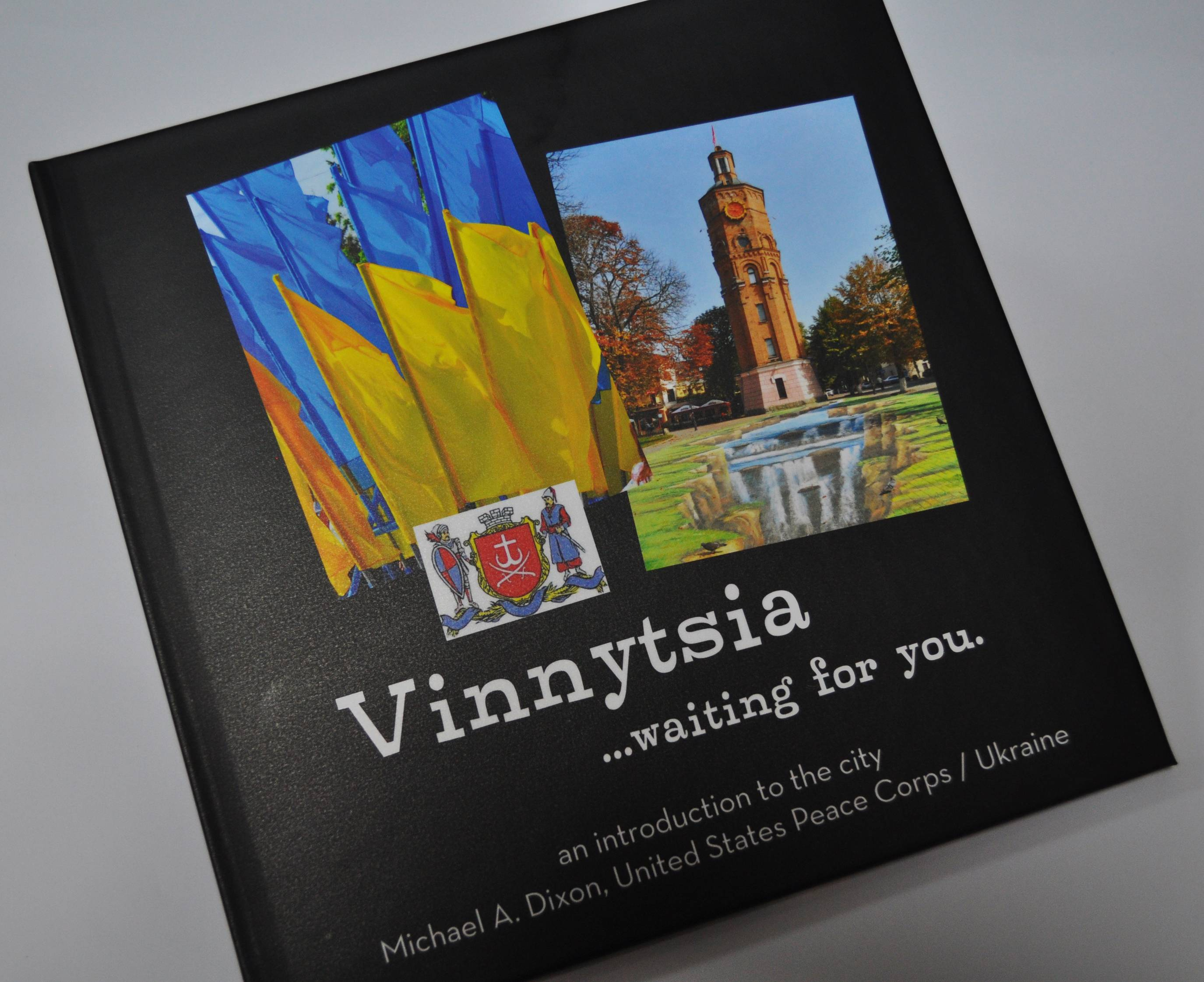 "Mike Dixon's photos led to the publication of a book about tourism in Ukraine titled ""Vinnytsia ... Waiting for You."""