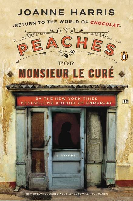"""Peaches for Monsieur le Cure"" by Joanne Harris"