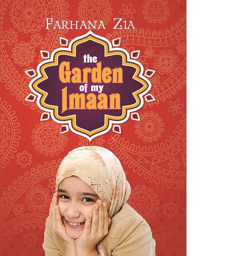 """The Garden of My Imaan"" by Farhana Zia"