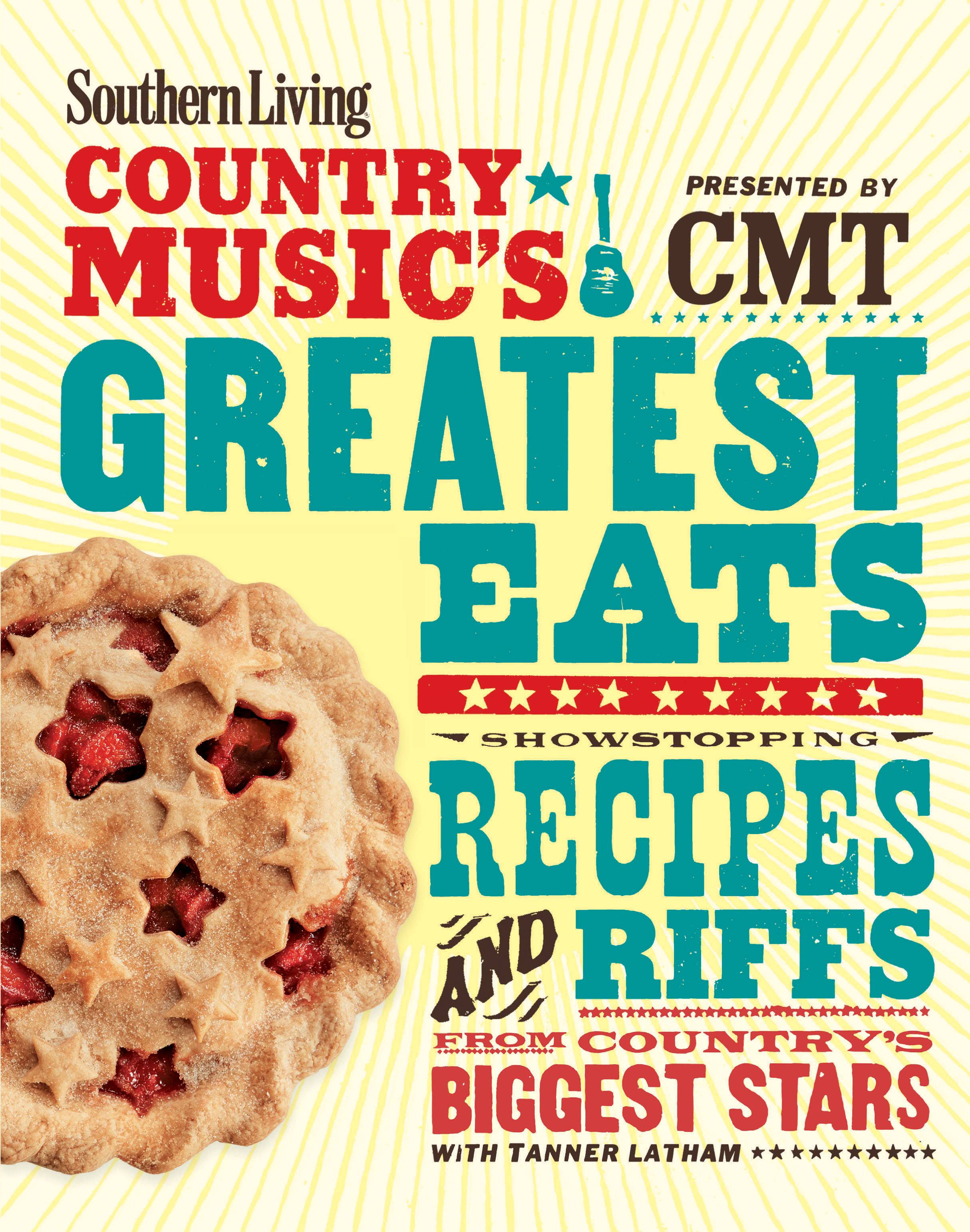 """Country Music's Greatest Eats"" is a collaboration of Southern Living magazine and Country Music Television"
