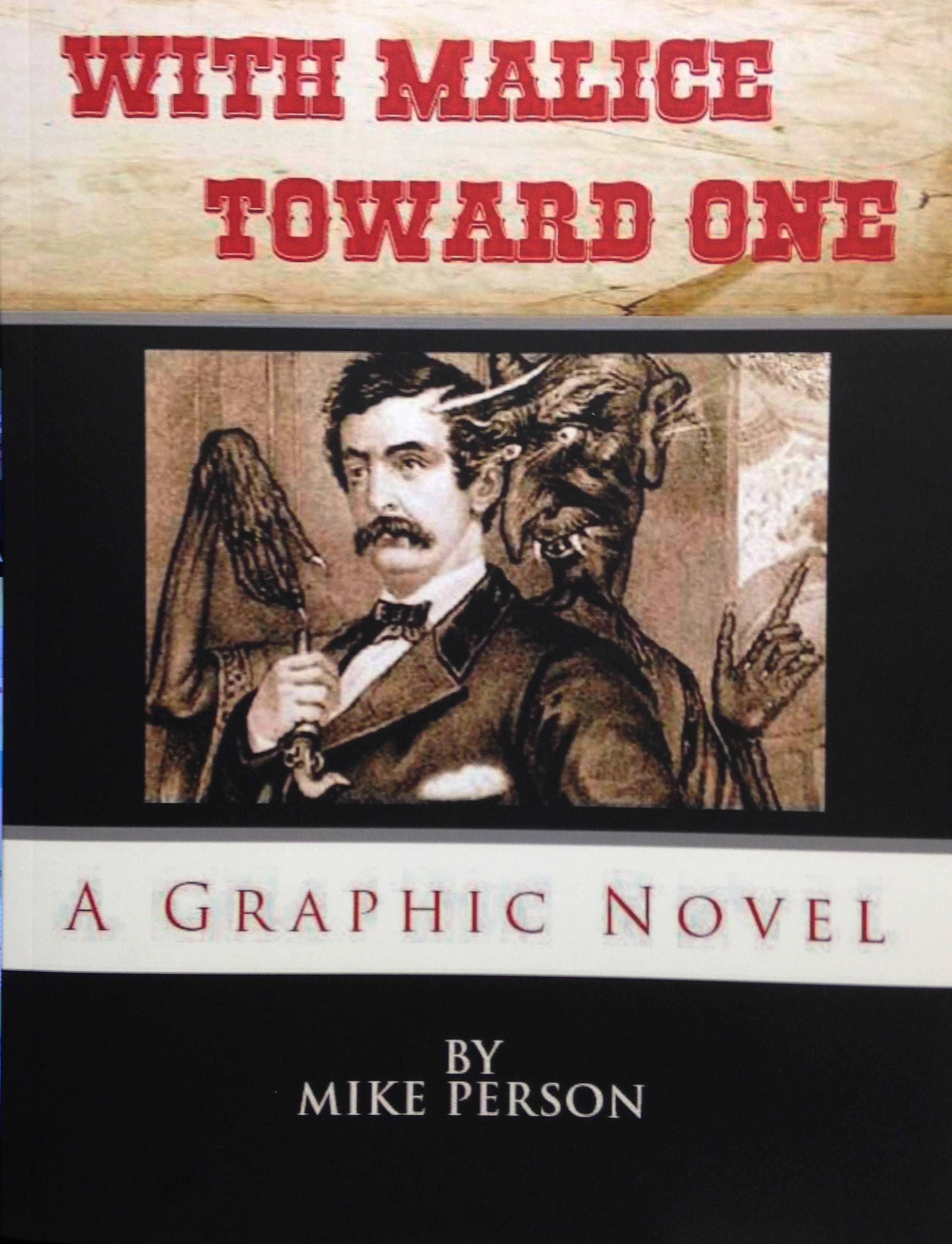 """With Malice Toward One,"" described as ""the true story of the first murder of an American president,"" is a graphic novel by Elgin author Mike Person."