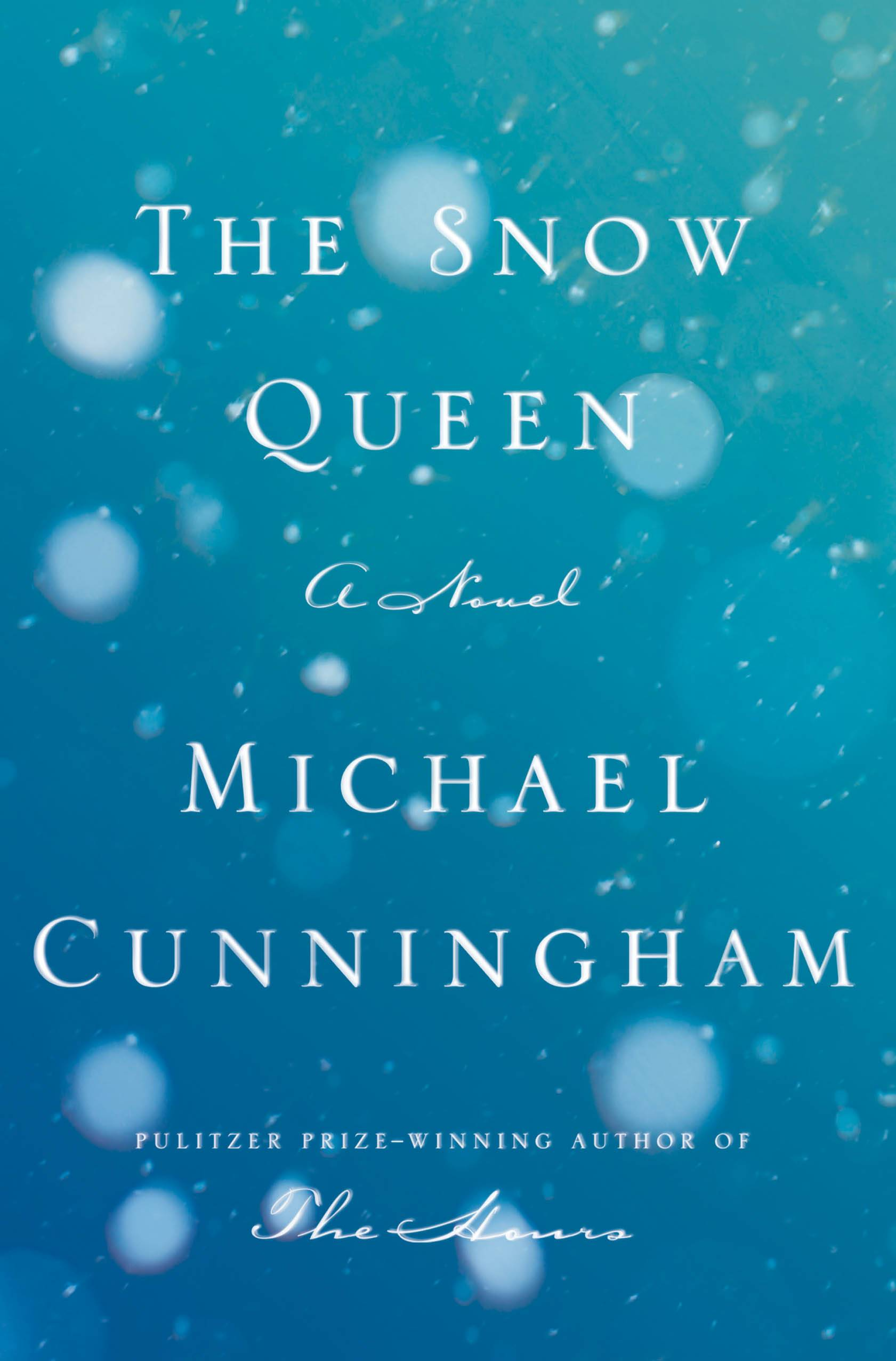 """The Snow Queen"" by Michael Cunningham centers on two brothers who wrestle with the trade-offs between the satisfactions of an ordinary life."