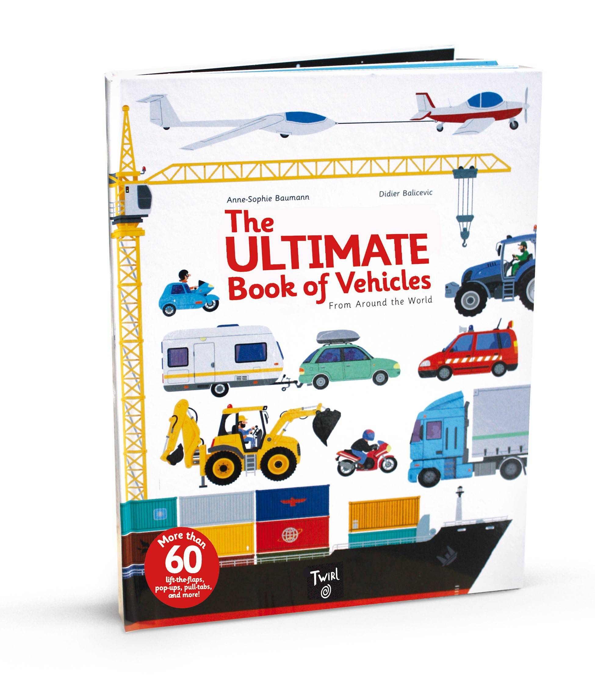 """The Ultimate Book of Vehicles From Around the World"" by Anne-Sophie Baumann & Didier Balicevic, (2014, Twirl, distributed by Chronicle Books), $19.99, 23 pages."