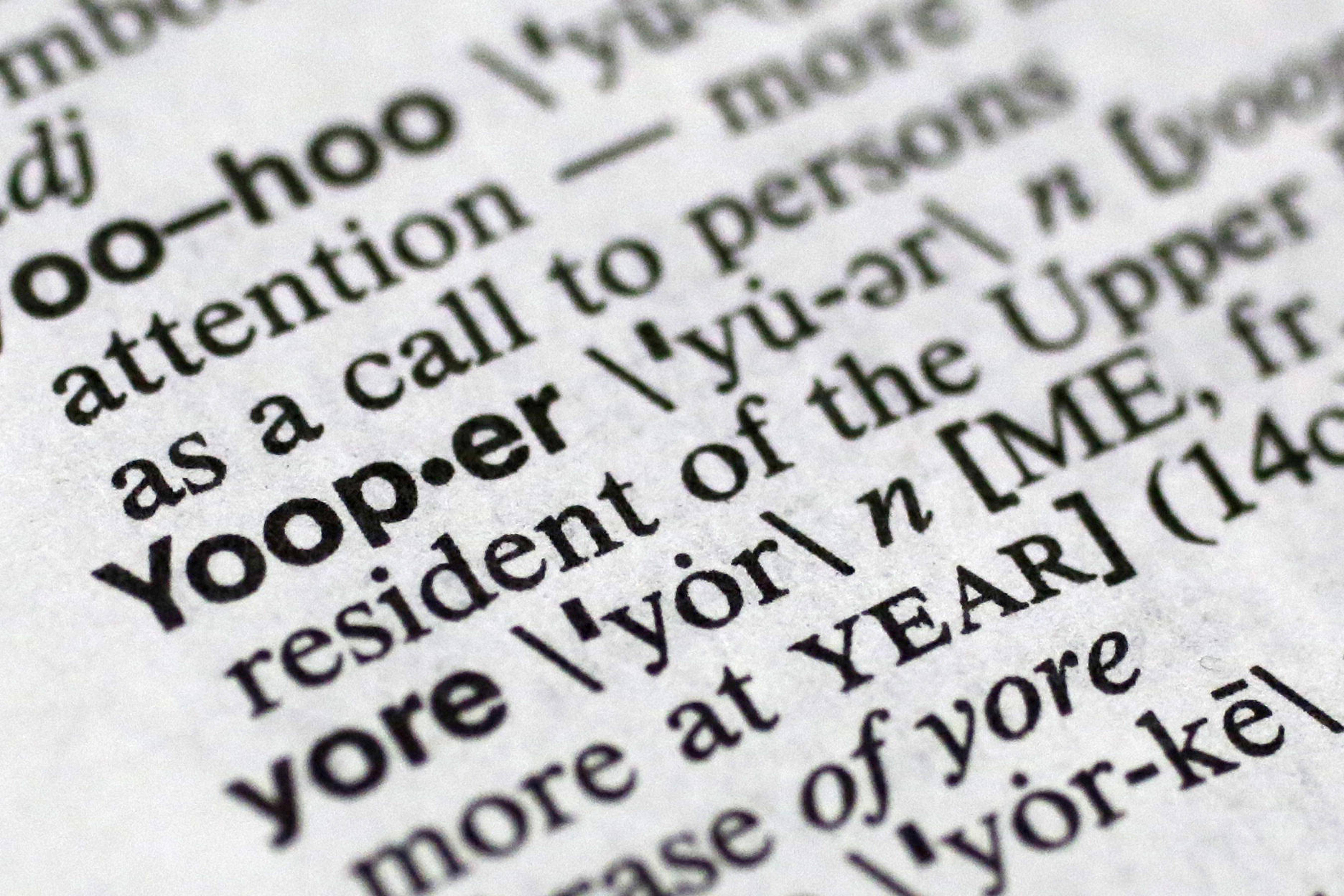 """Yooper"" is one of the 150 new words appearing in Merriam-Webster's Collegiate Dictionary and the company's free online database. The term refers to native or longtime residents of the Michigan's Lake Superior region known for a distinctive manner of speaking and its Scandinavian roots."