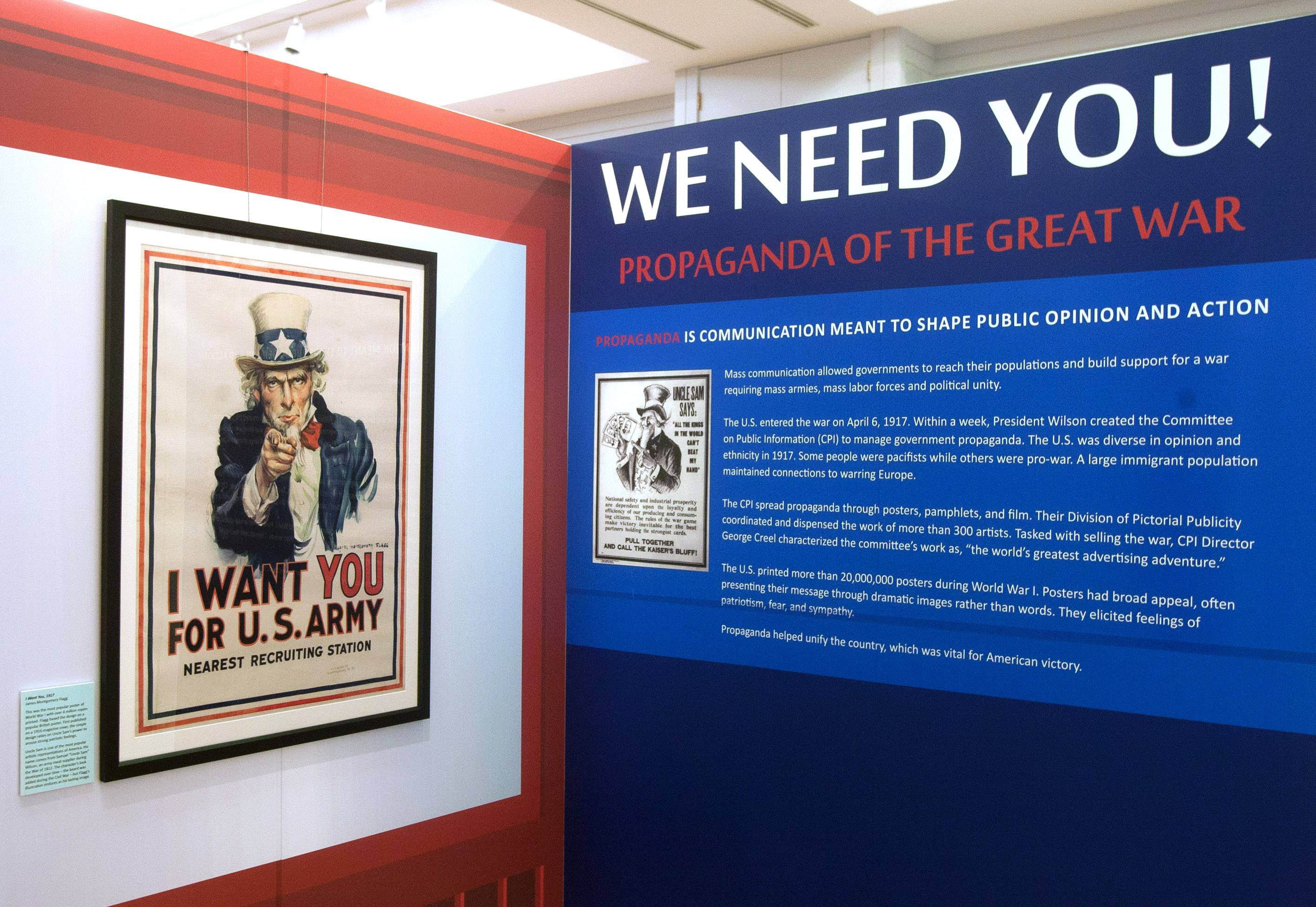 """WE NEED YOU! Propaganda of the Great War"" exhibit coincides with the 100th anniversary of the start of World War I in the summer of 2014. It runs through Nov. 2."