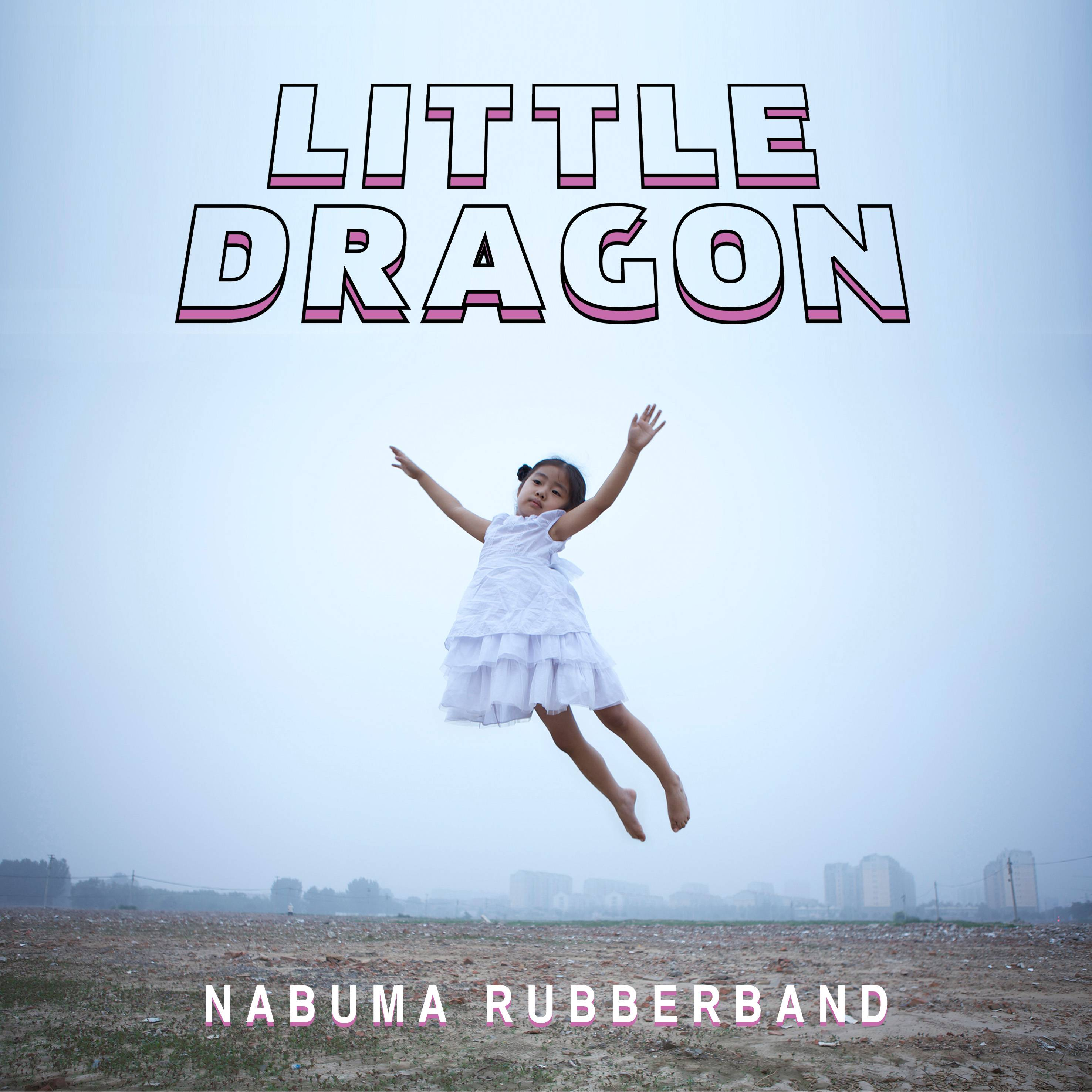 "Little Dragon, ""Nabuma Rubberband"""