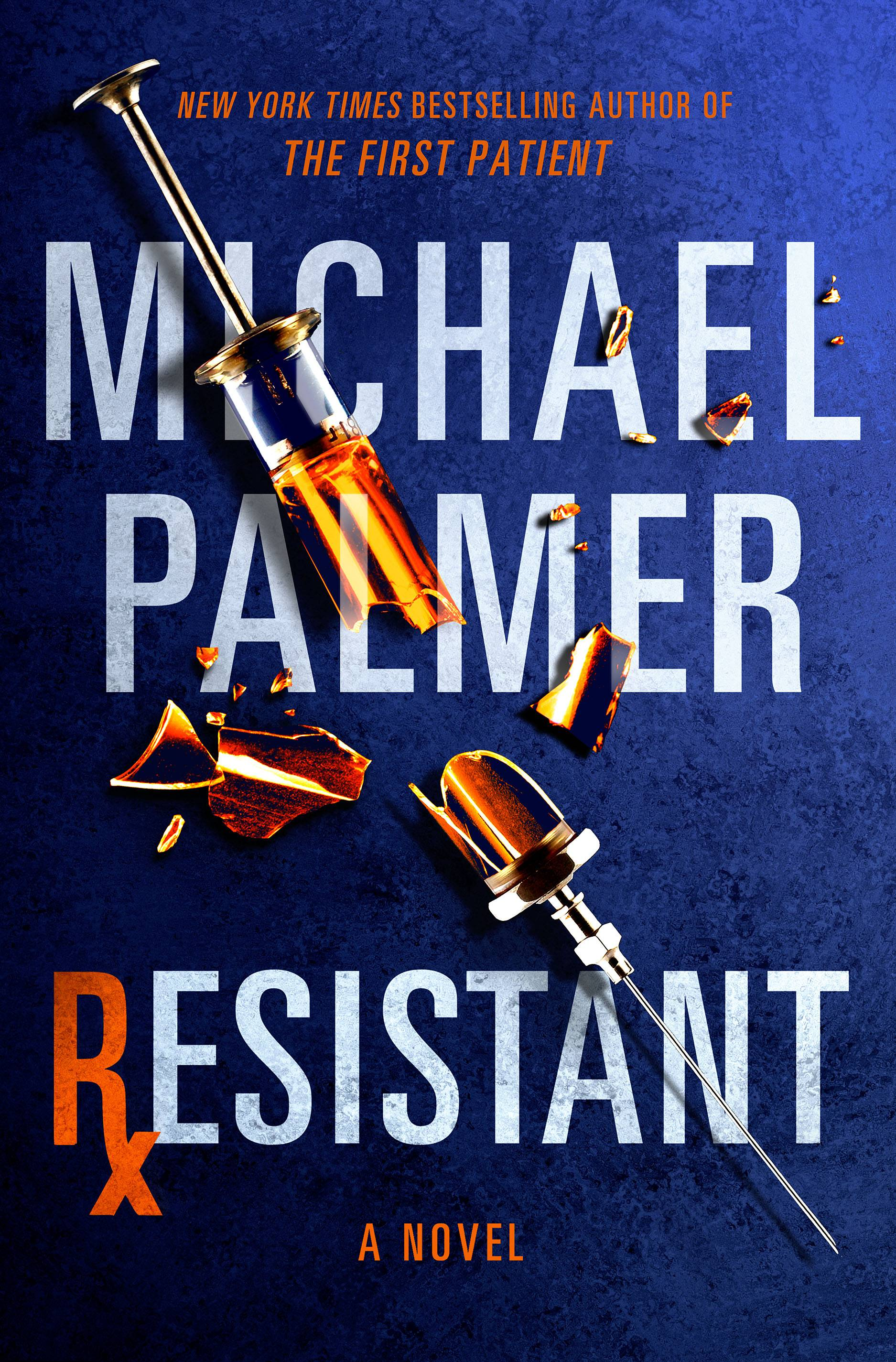 "Michael Palmer's last thriller, ""Resistant,"" has an ambitious plot and fascinating characters."