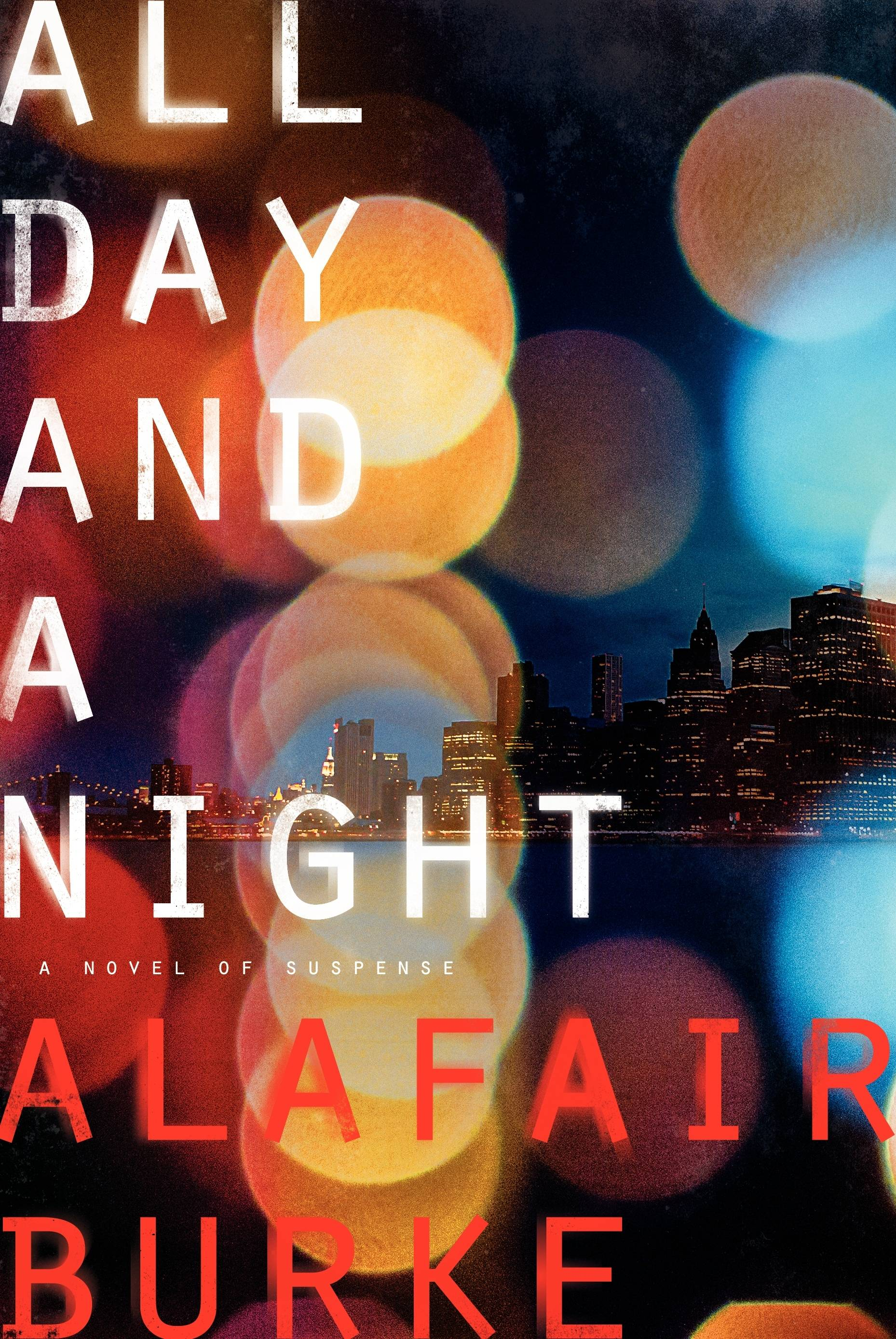 """All Day and a Night"" by Alafair Burke may just be the best yet in the Ellie Hatcher series."