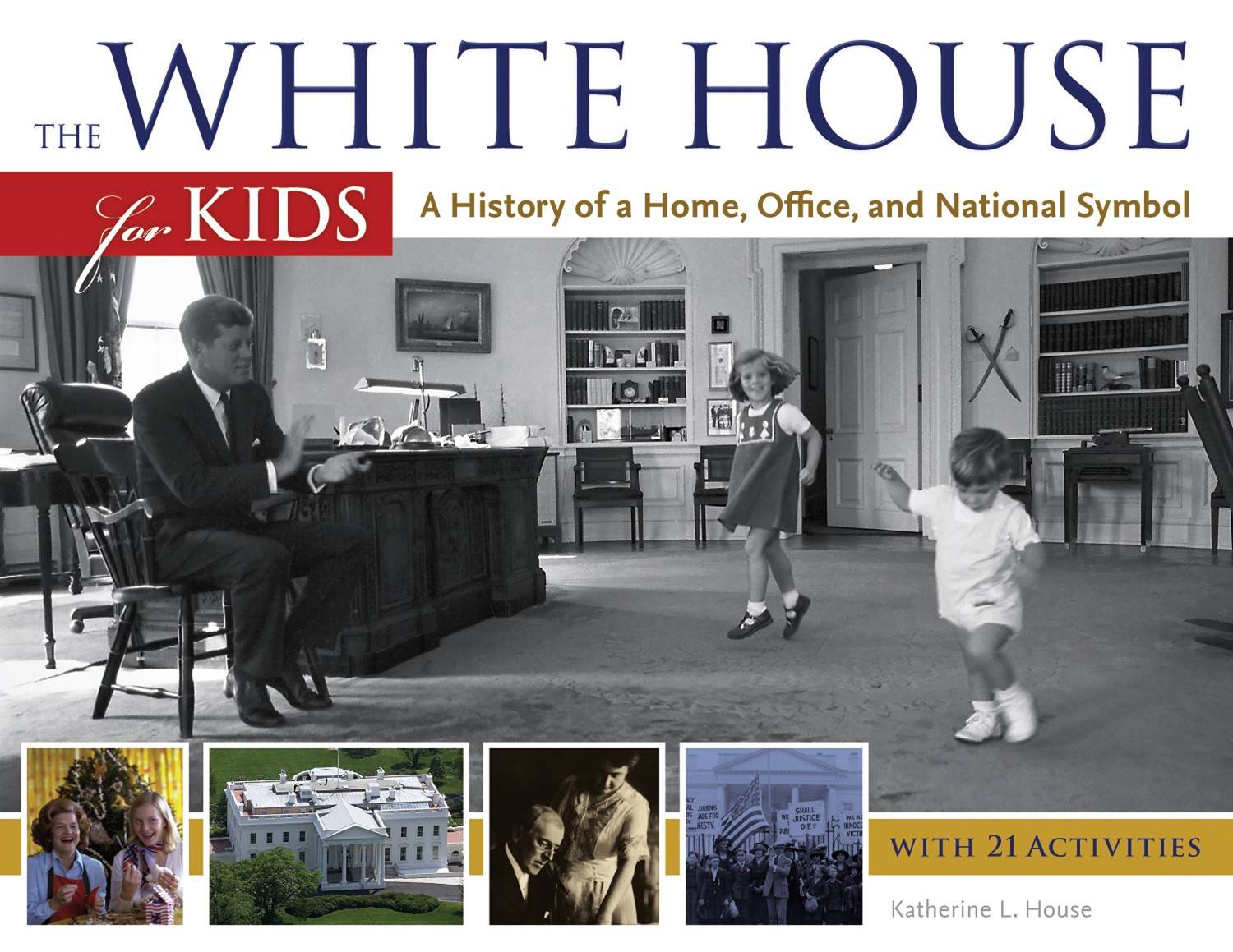 """The White House for Kids: A History of a Home, Office, and National Symbol"" by Katherine L. House (2014, Chicago Review Press), $16.95, 139 pages."