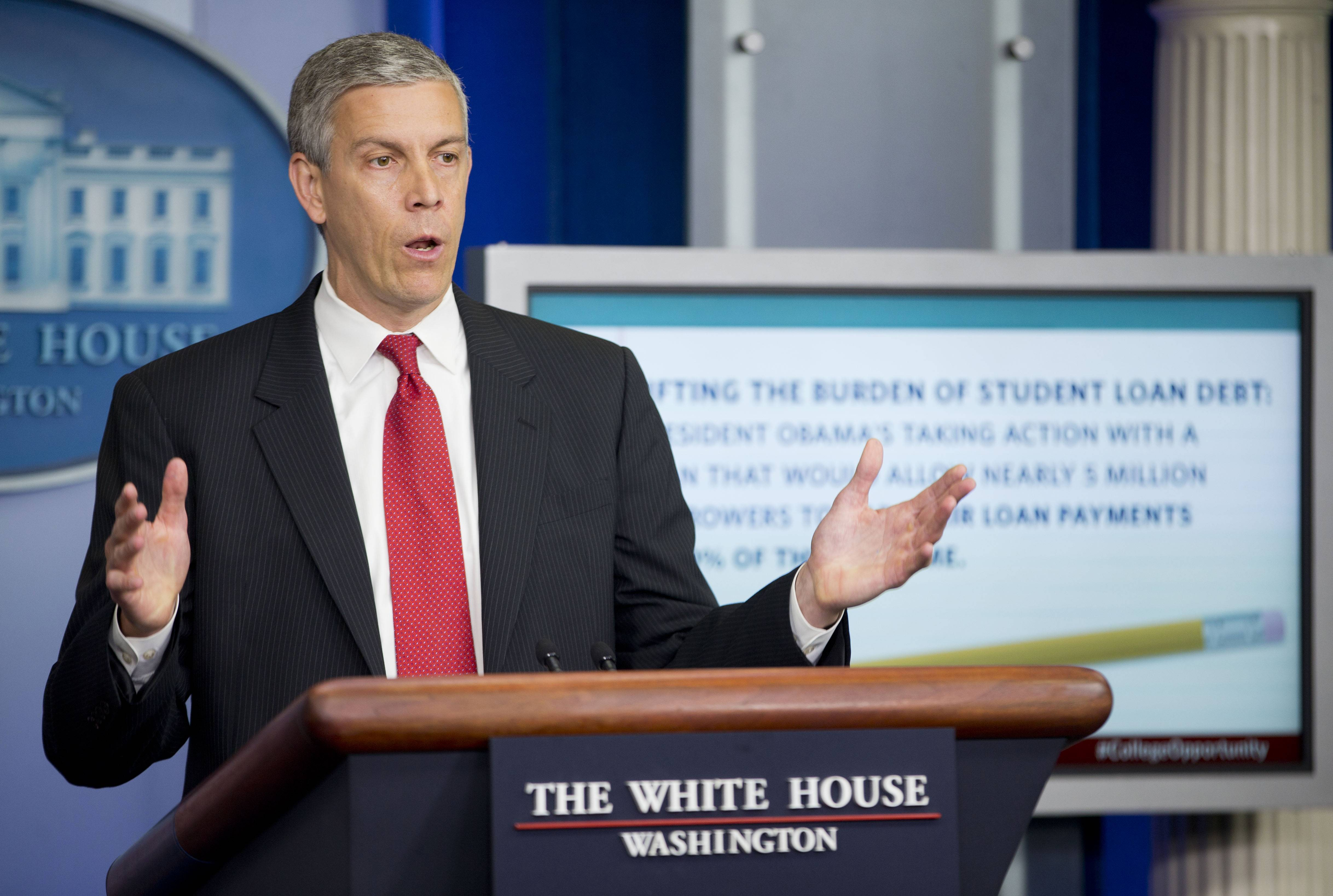 Education Secretary Arne Duncan speaks to members of the media in the Brady Press Briefing room of the White House in Washington, Monday, June 9, 2014. President Obama signed a Presidential Memorandum on reducing the burden of student loan debt, said the rising costs of college have left America's middle class feeling trapped. He says no hardworking youngster in America should be priced out of a higher education. Obama signed a presidential memorandum he says could help an additional 5 million borrowers.