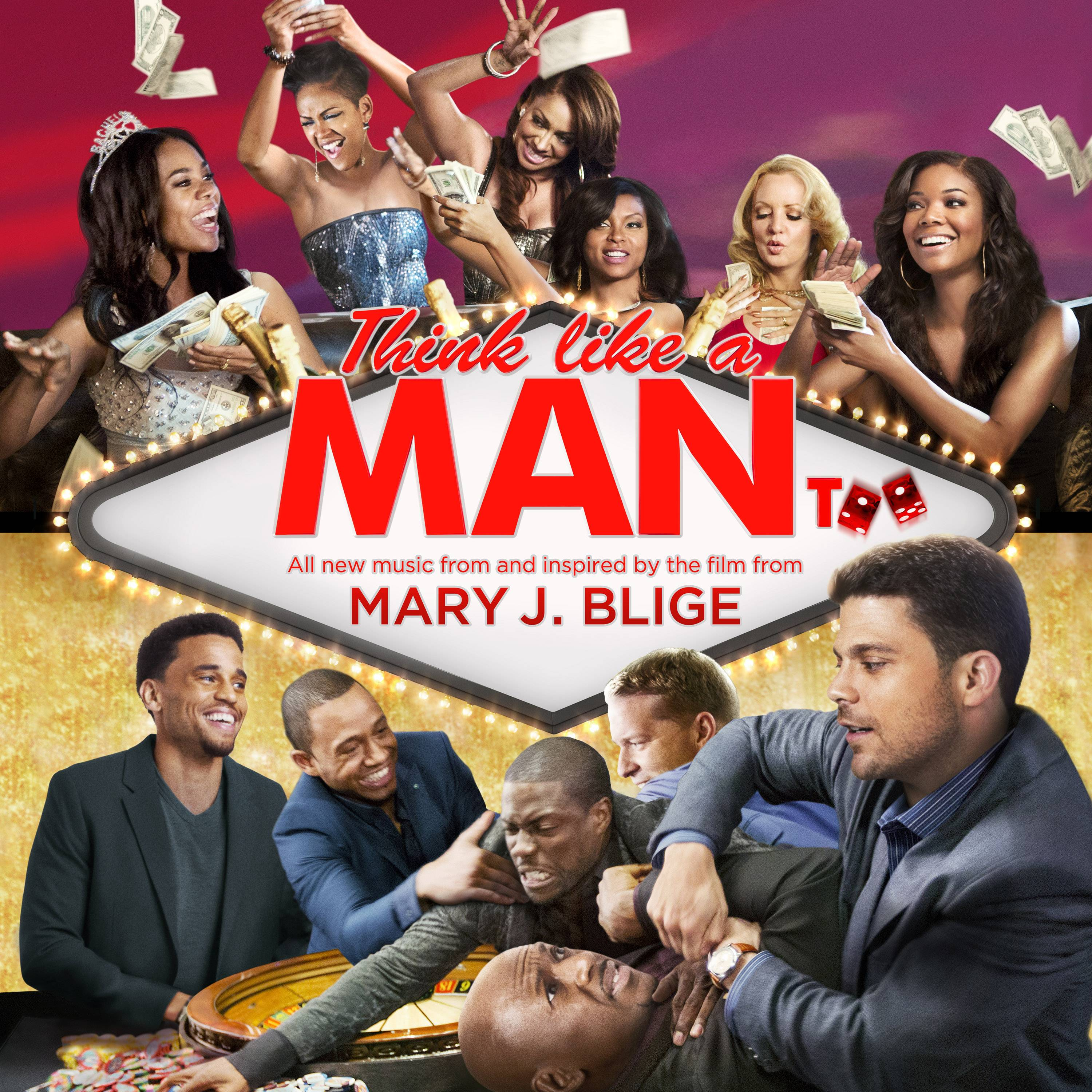 "All songs on the soundtrack ""Think Like A Man Too — Music From and Inspired By the Film"" come from Mary J. Blige."