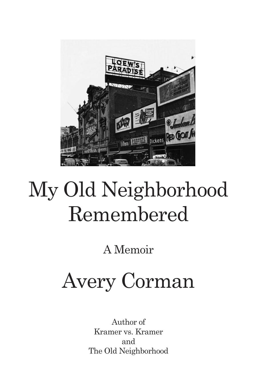 "Avery Corman remembers growing up in the Bronx in ""My Old Neighborhood Remembered."""