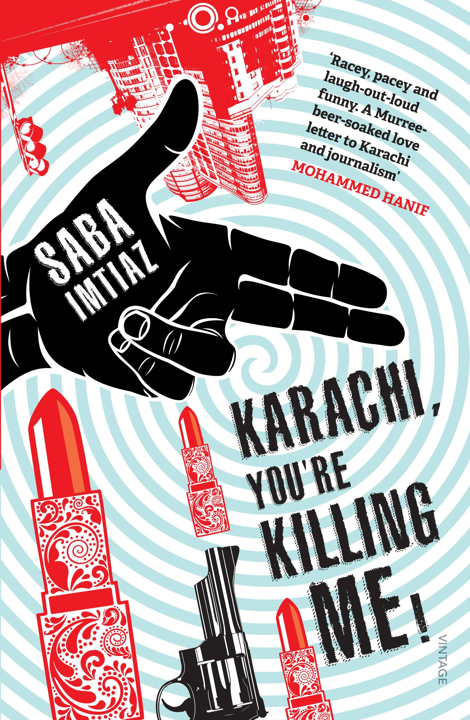 "Saba Imtiaz upends stereotypes of Pakistan -- but not in a preachy way -- in ""Karachi, You're Killing Me!"""