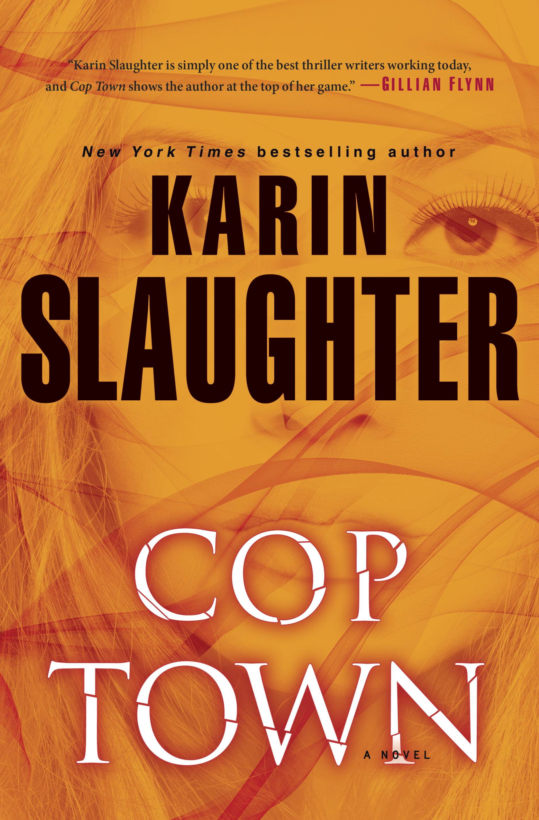 "Karin Slaughter wraps an intense thriller around a legacy of sexism, race relations and politics in the engrossing ""Cop Town."""