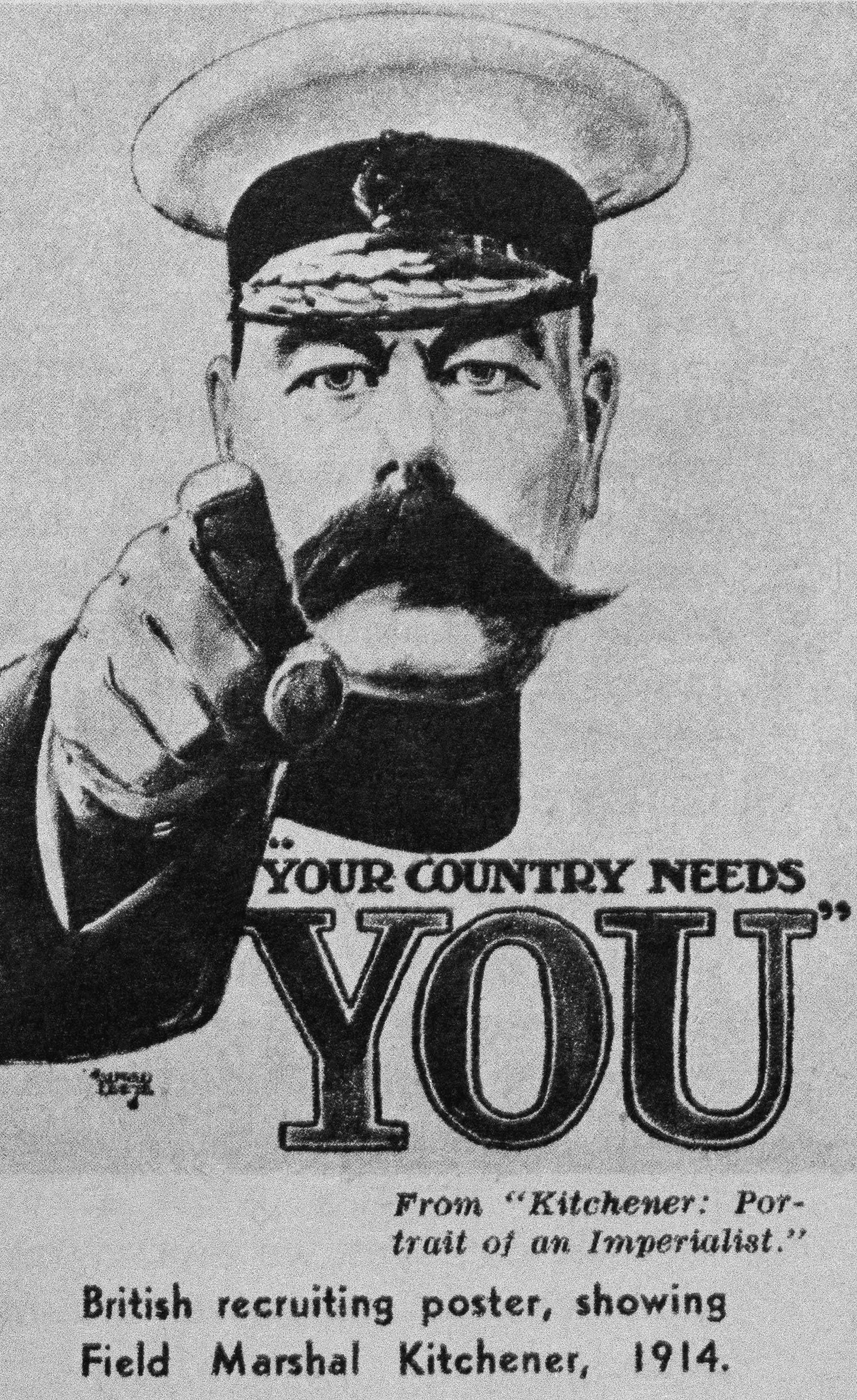"44 OF 100: In this undated file photo, a British recruiting poster displays Field Marshal Herbert Kitchener in 1914. The poster reads ""Your Country Needs You."" Kitchener's Army was a group of all-volunteer soldiers formed in the United Kingdom."
