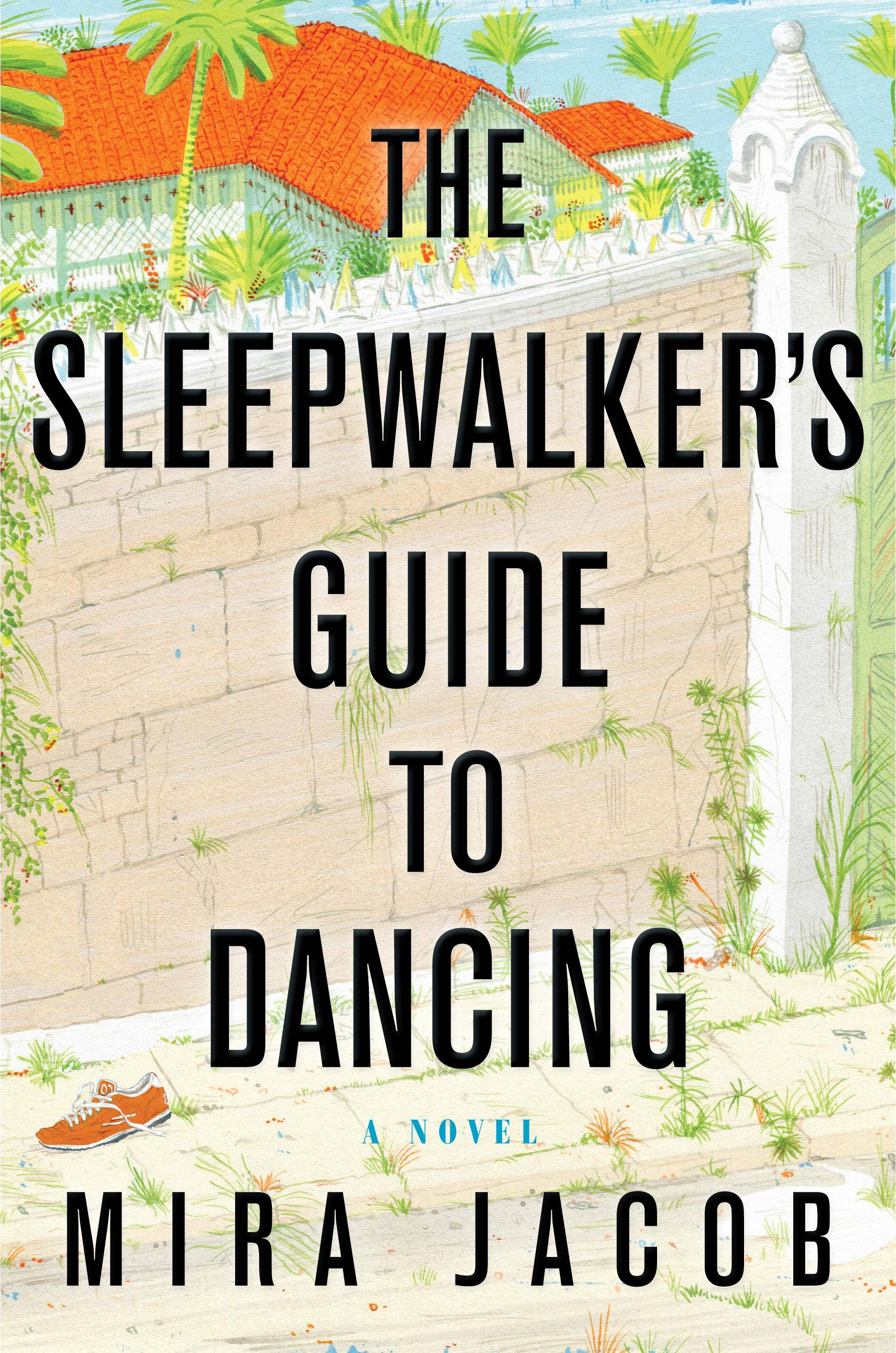 "Mira Jacob's prose is sharp and deeply funny in ""The Sleepwalker's Guide to Dancing."""