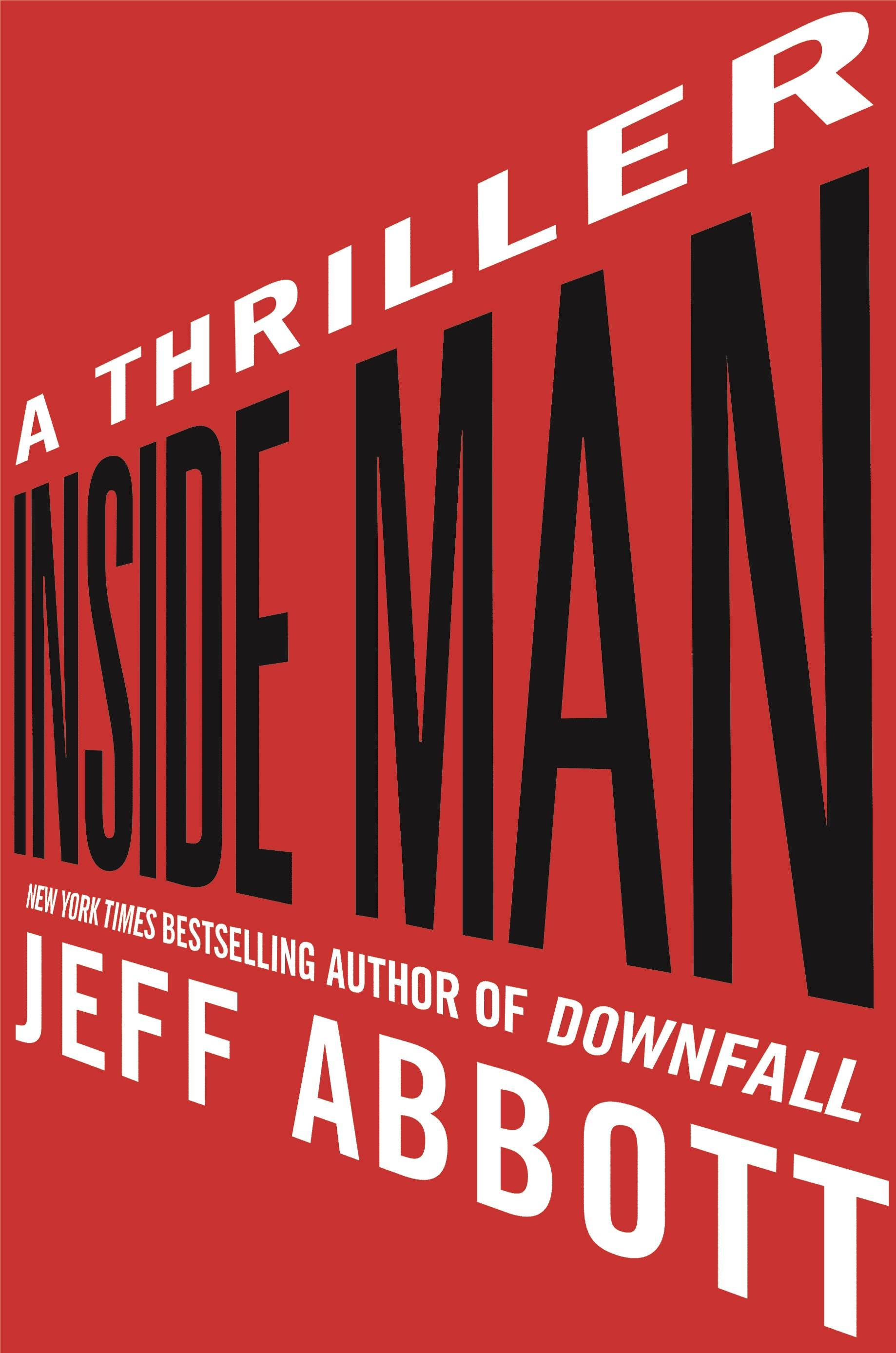 "Jeff Abbott's ""Inside Man"" jumps into the action right away."
