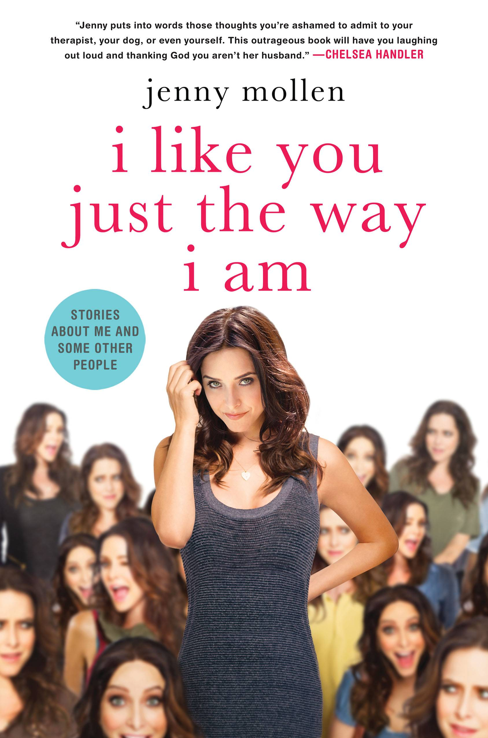 "Jenny Mollen's new book is ""I Like You Just The Way I Am: Stories About Me and Some Other People."""