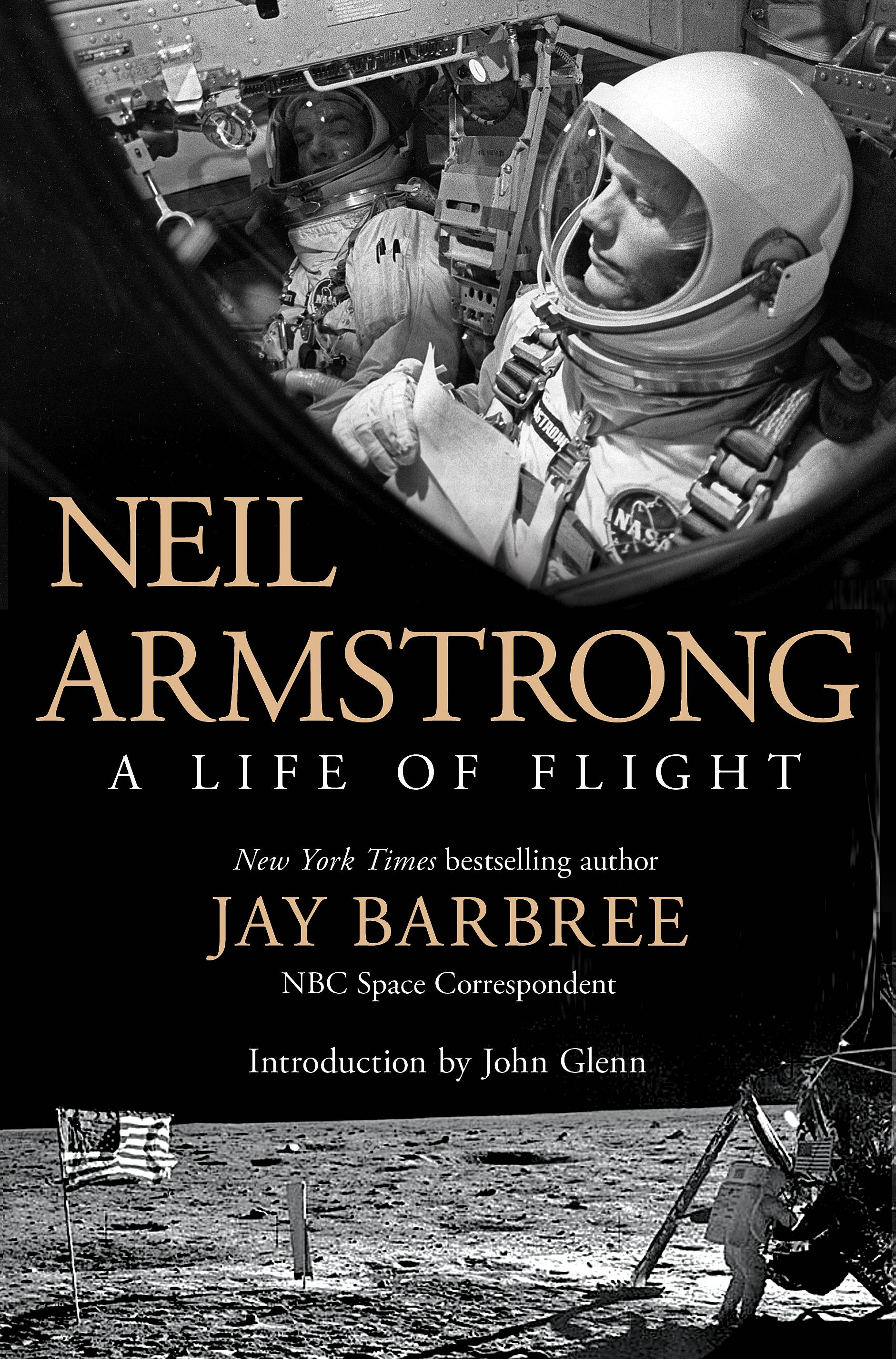 "There's not a negative word about America's space hero in Jay Barbree's new book, ""Neil Armstrong: A Life of Flight."""