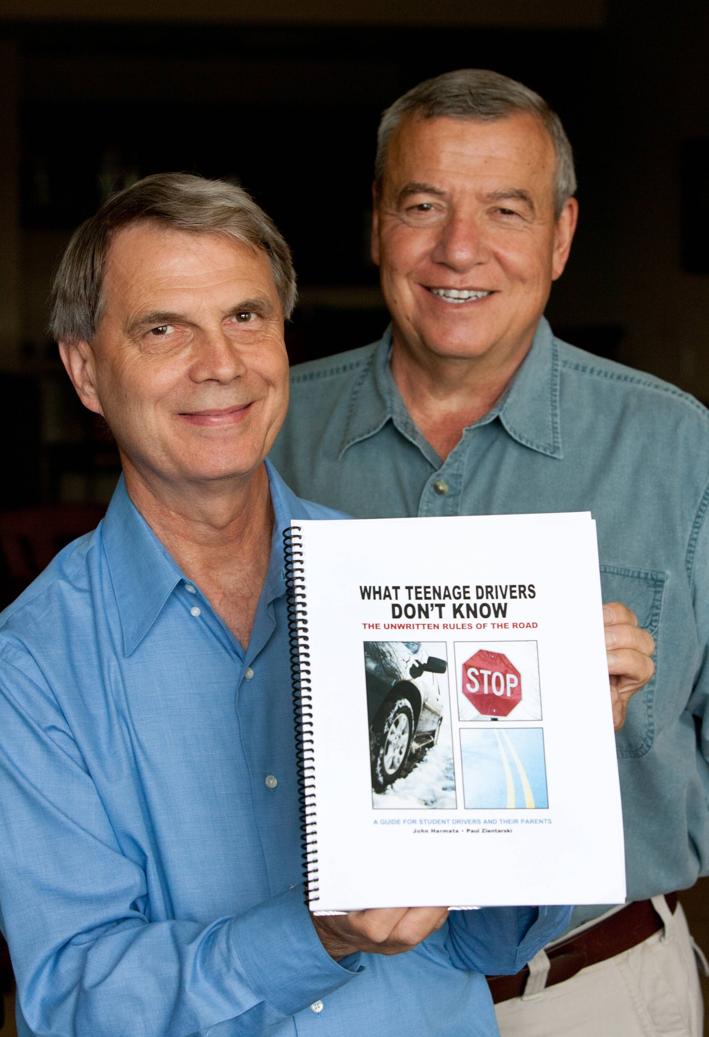 "Naperville authors John Harmata and Paul Zientarski say their book ""What Teenage Drivers Don't Know: The Unwritten Rules of the Road"" will be used by driver's education classes at Naperville Central, Naperville North and Neuqua Valley high schools once it is published in late September."