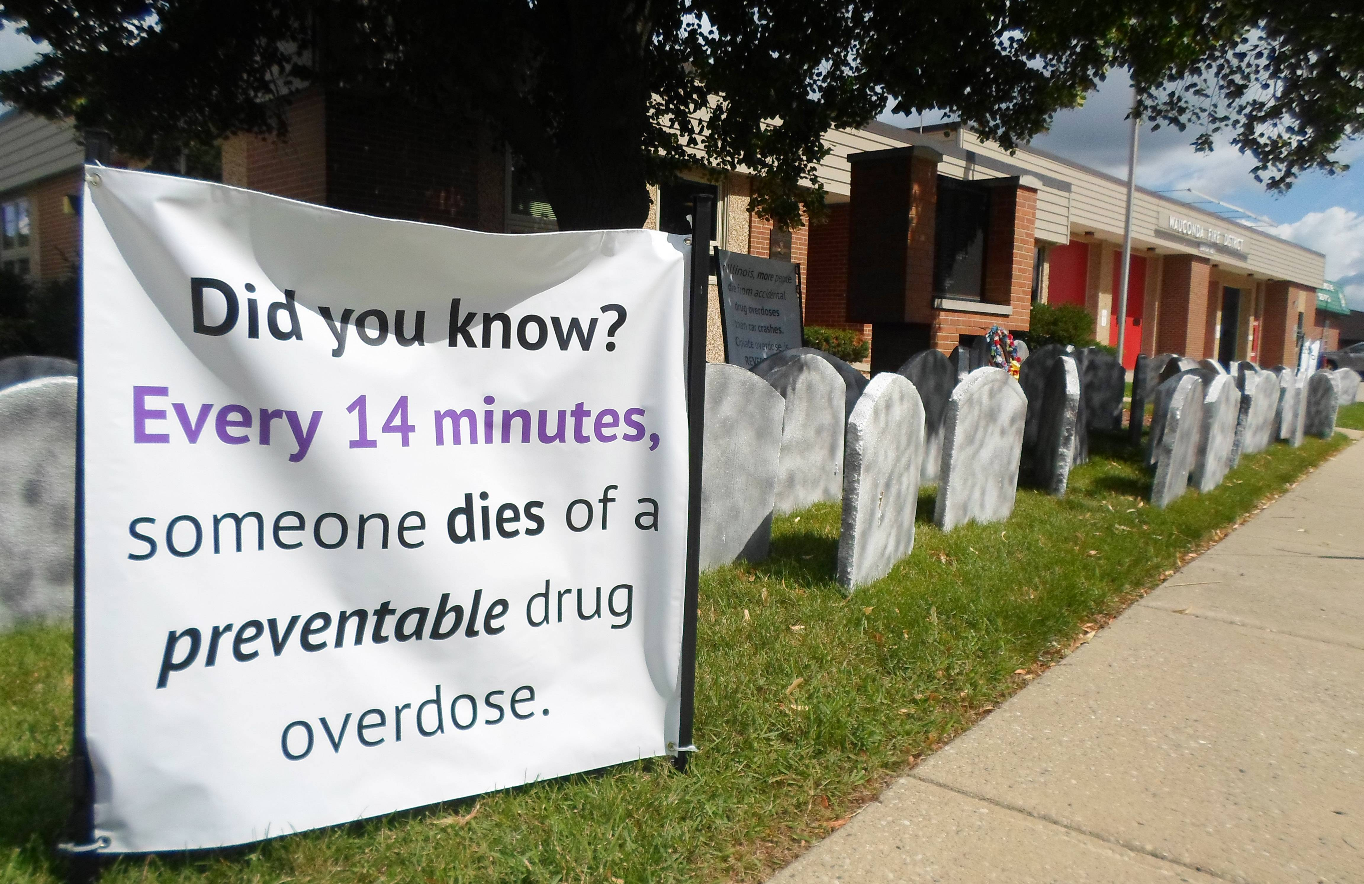 The tombstone display outside of the Wauconda Fire Department on Route 176 is intended to bring awareness to the Illinois Overdose Awareness Day on Aug. 30.