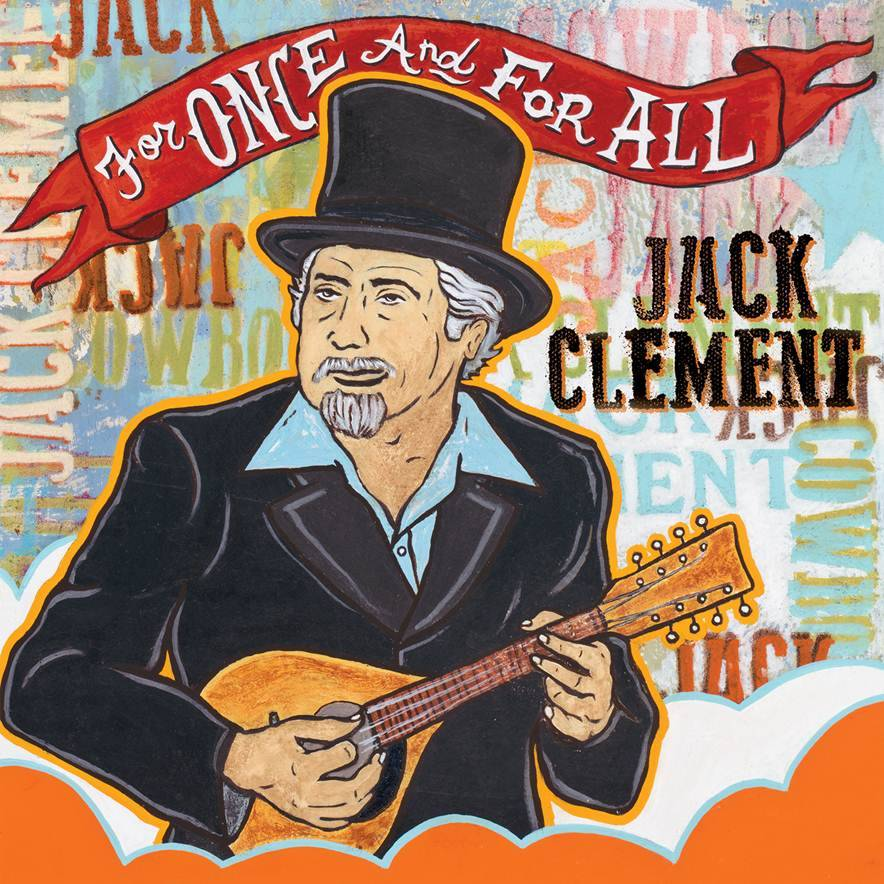 "Jack Clement, ""For One and For All"""