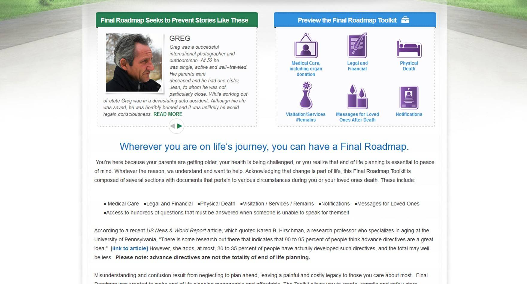 "FinalRoadMap.com offers you a ""digital vault"" filled with your last wishes on a number of things, if something should happen to you. It goes beyond what's in your will, and gives your executor or other loved one guidance on how you want things done. You can also leave behind a message to family and friends."