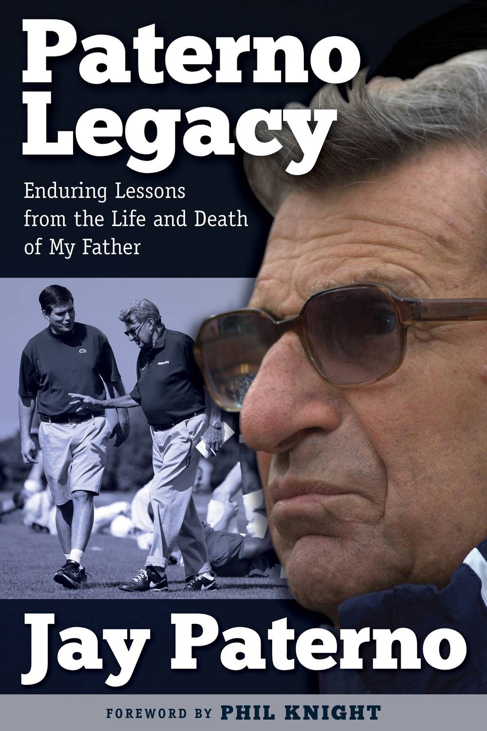 "This book cover image released by Triumph Books shows ""Paterno Legacy: Enduring Lessons from the Life and Death of My Father,"" by Jay Paterno. Joe Paterno told his son the day after his firing that he hadn't informed the coaching staff about allegations Jerry Sandusky may be a child molester because he was unsure whether they were true, Jay Paterno writes in his new book."