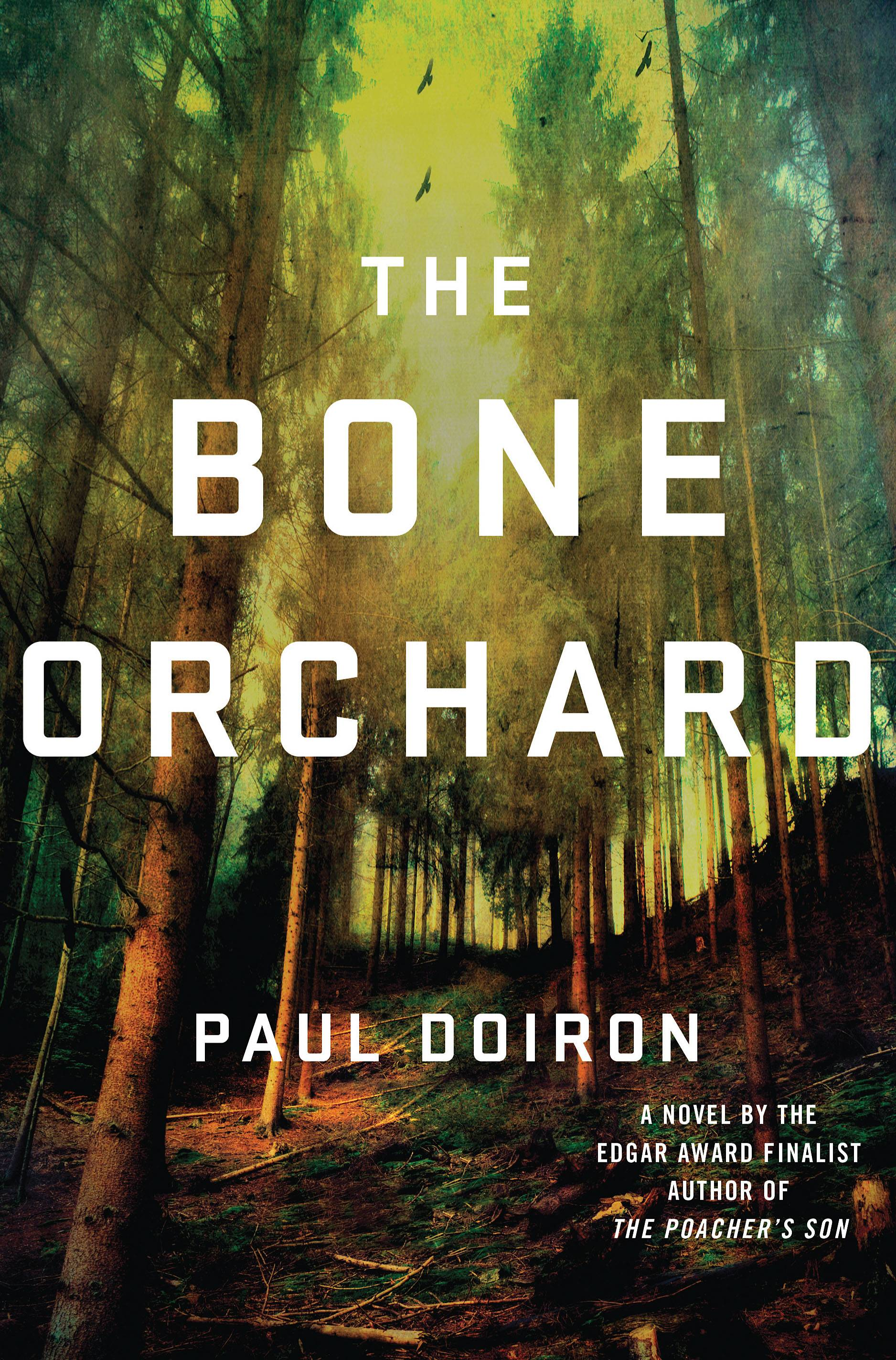"""The Bone Orchard"" by Paul Doiron is both a rich exploration of character and a satisfying mystery."