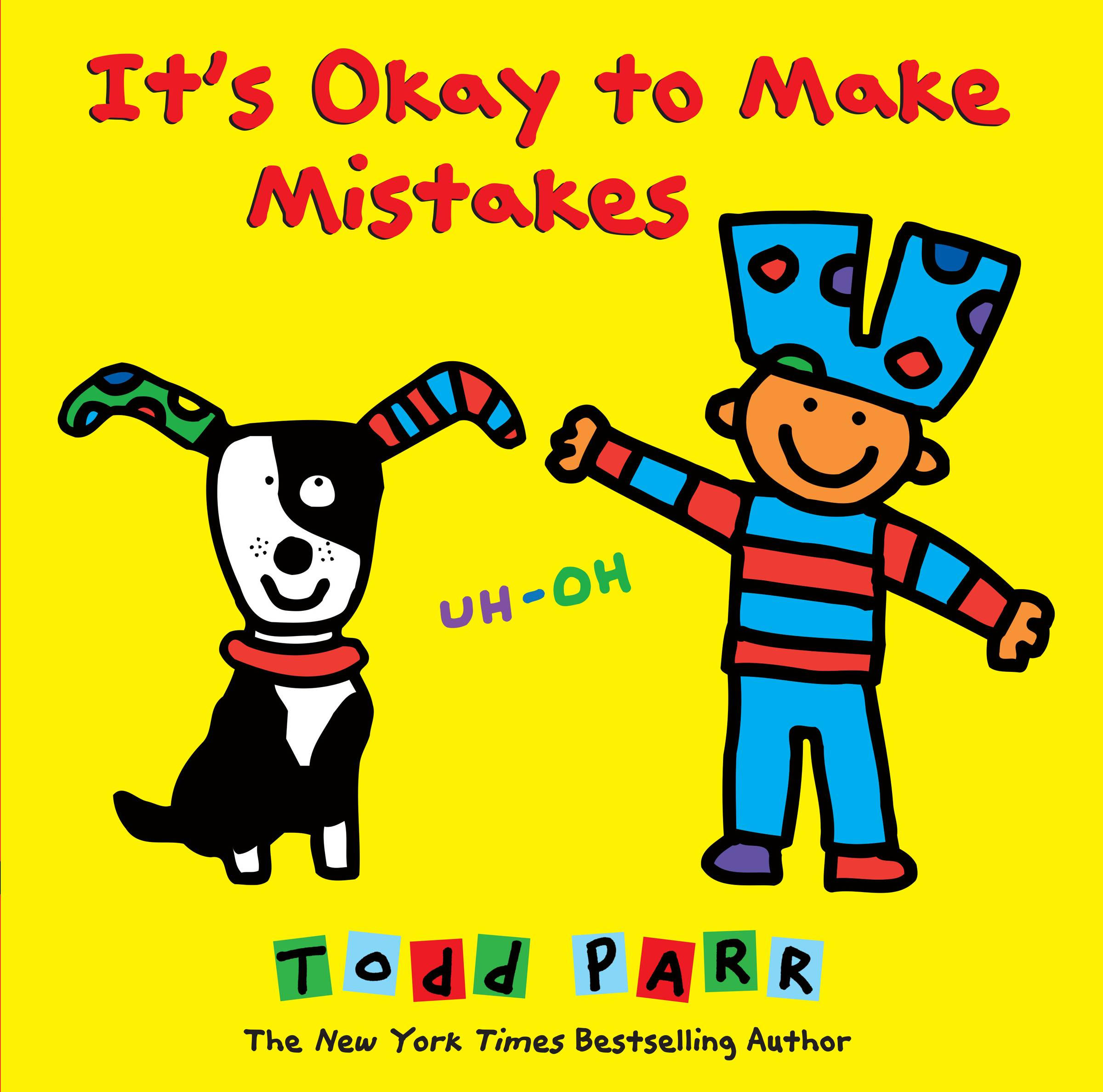 """It's Okay to Make Mistakes"" by Todd Parr"