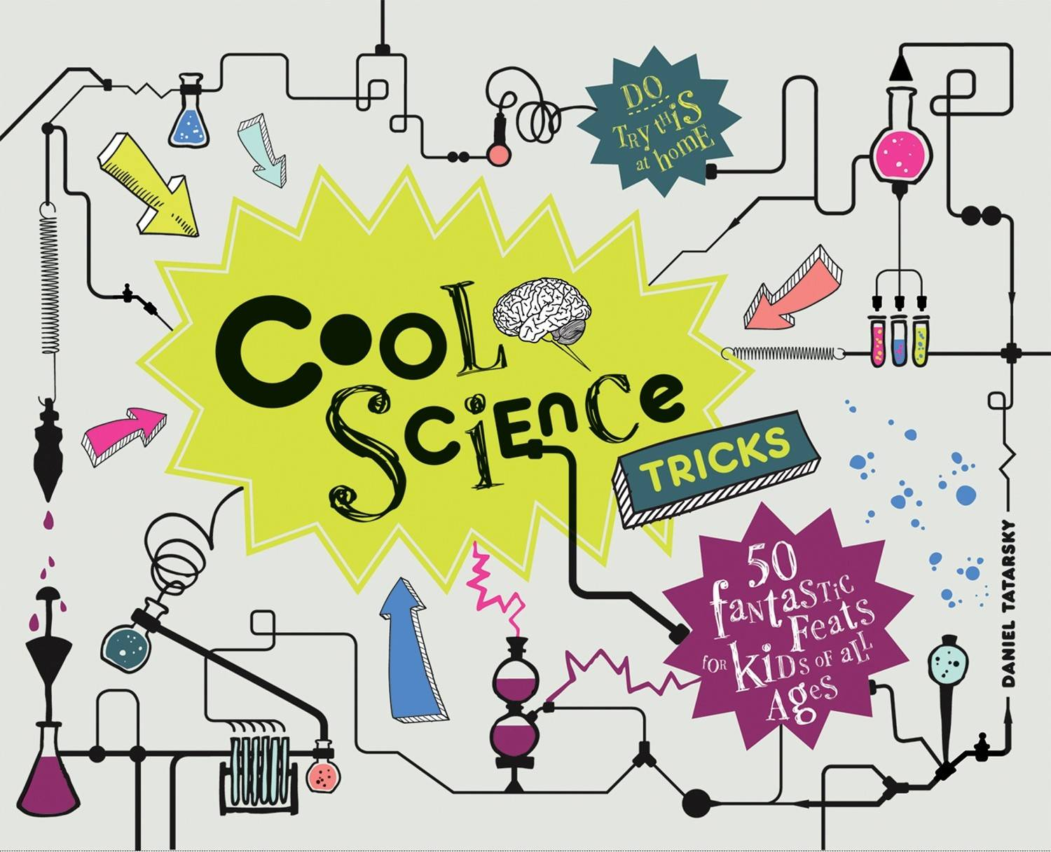 """Cool Science Tricks"" by Daniel Tatarsky (2012 Portico Books, distributed by IPG), $14.99, 112 pages."