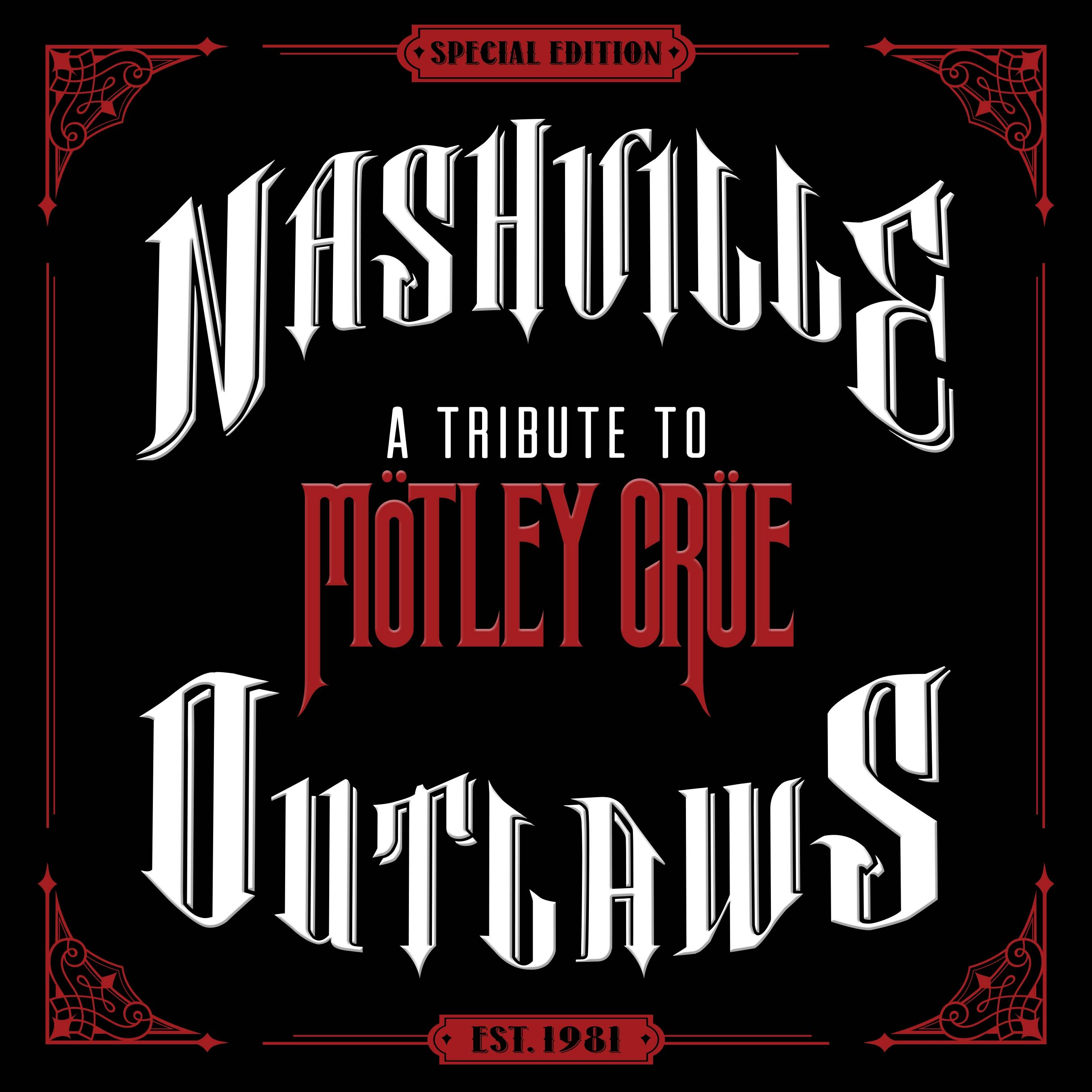 "Various artists collaborated on ""Nashville Outlaws: A Tribute to Motley Crue."""