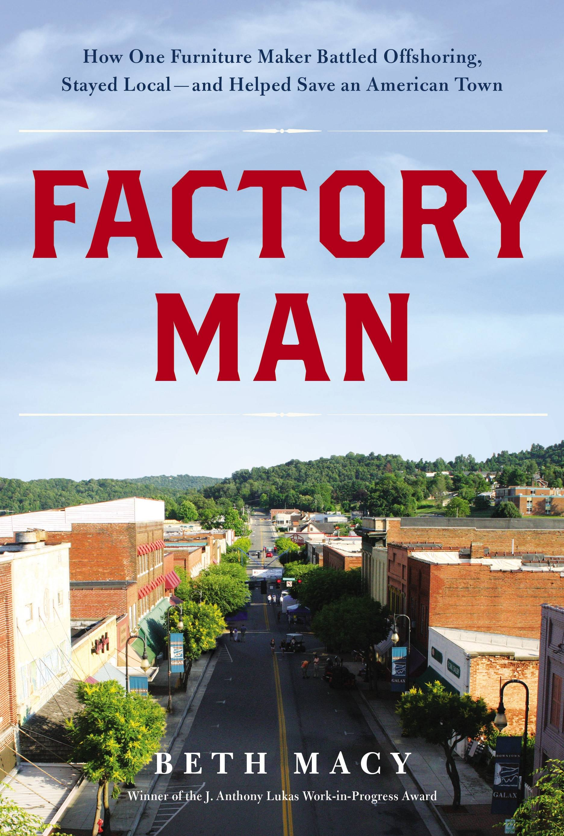 "This book cover image released by Little, Brown and Company shows ""Factory Man: How One Furniture Maker Battled Offshoring, Stayed Local — and Helped Save an American Town,"" by Beth Macy."