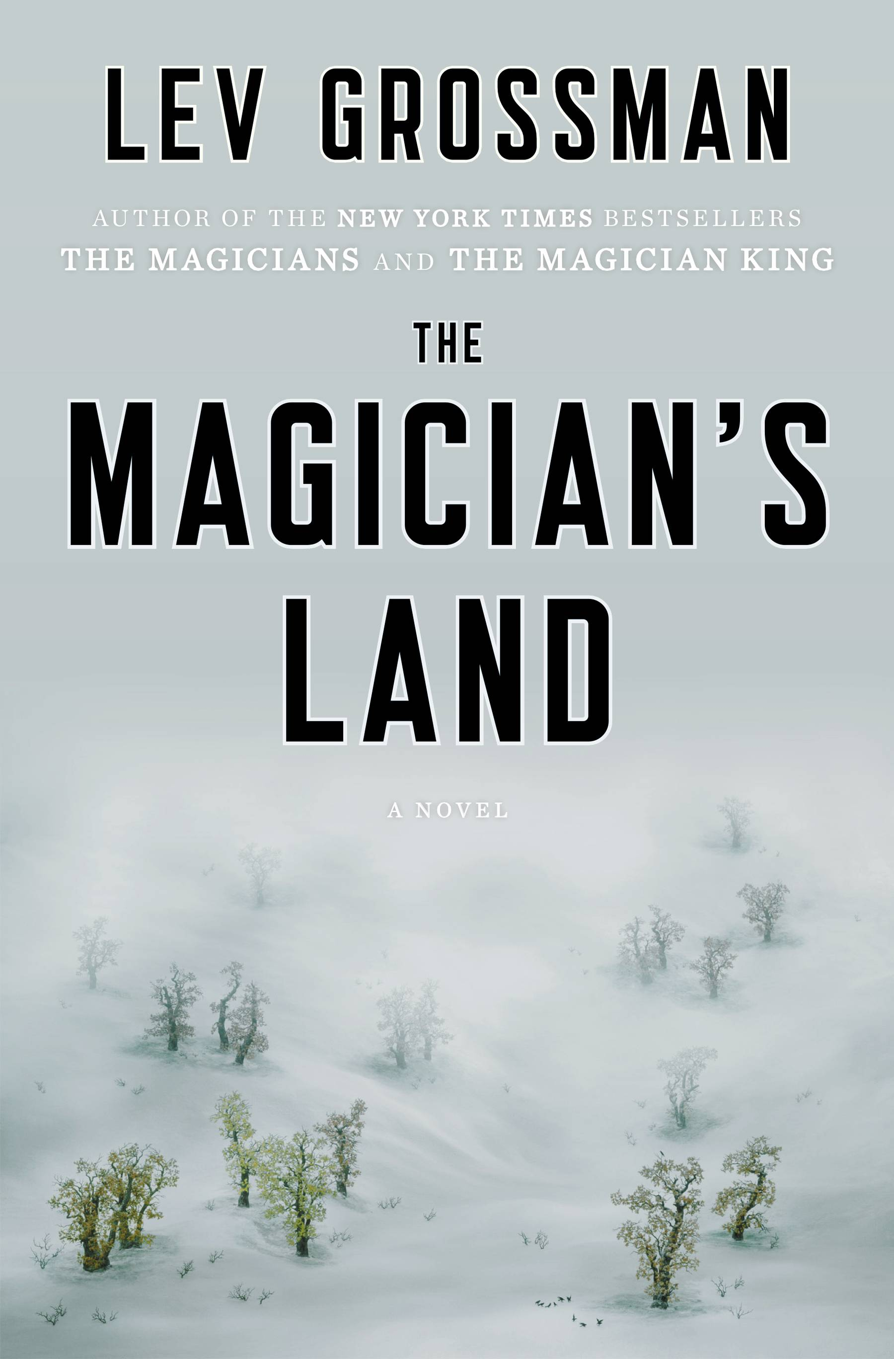 "Lev Grossman gives meditations on loss, on growing up, the nature of friendship and people's ceaseless, and often fruitless, desire to fix and control things in ""The Magician's Land."""