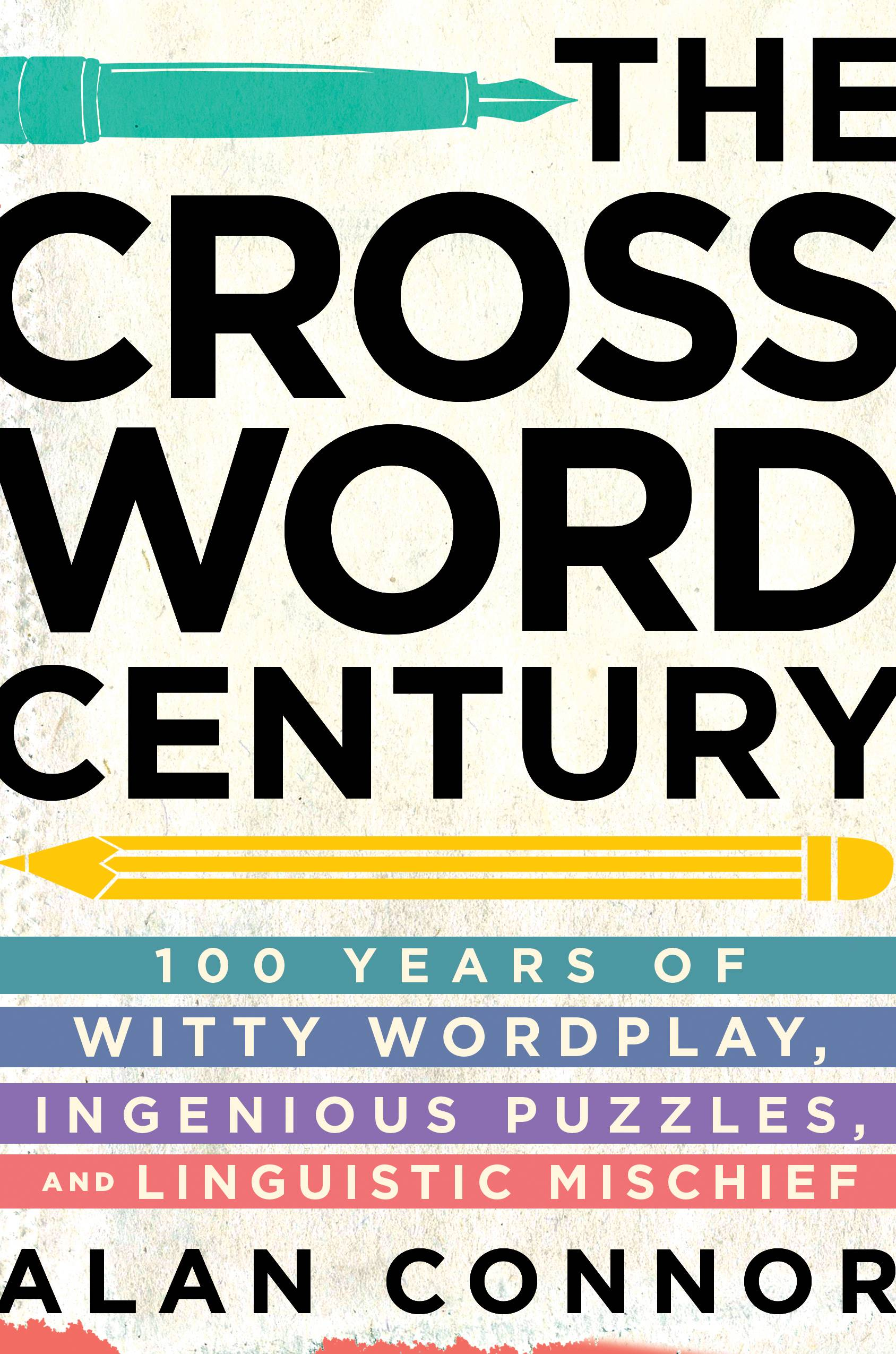 "Crossword lover will find it easy to relate to author Alan Connor in his book, ""The Crossword Century: 100 Years of Witty Wordplay, Ingenious Puzzles, and Linguistic Mischief."""