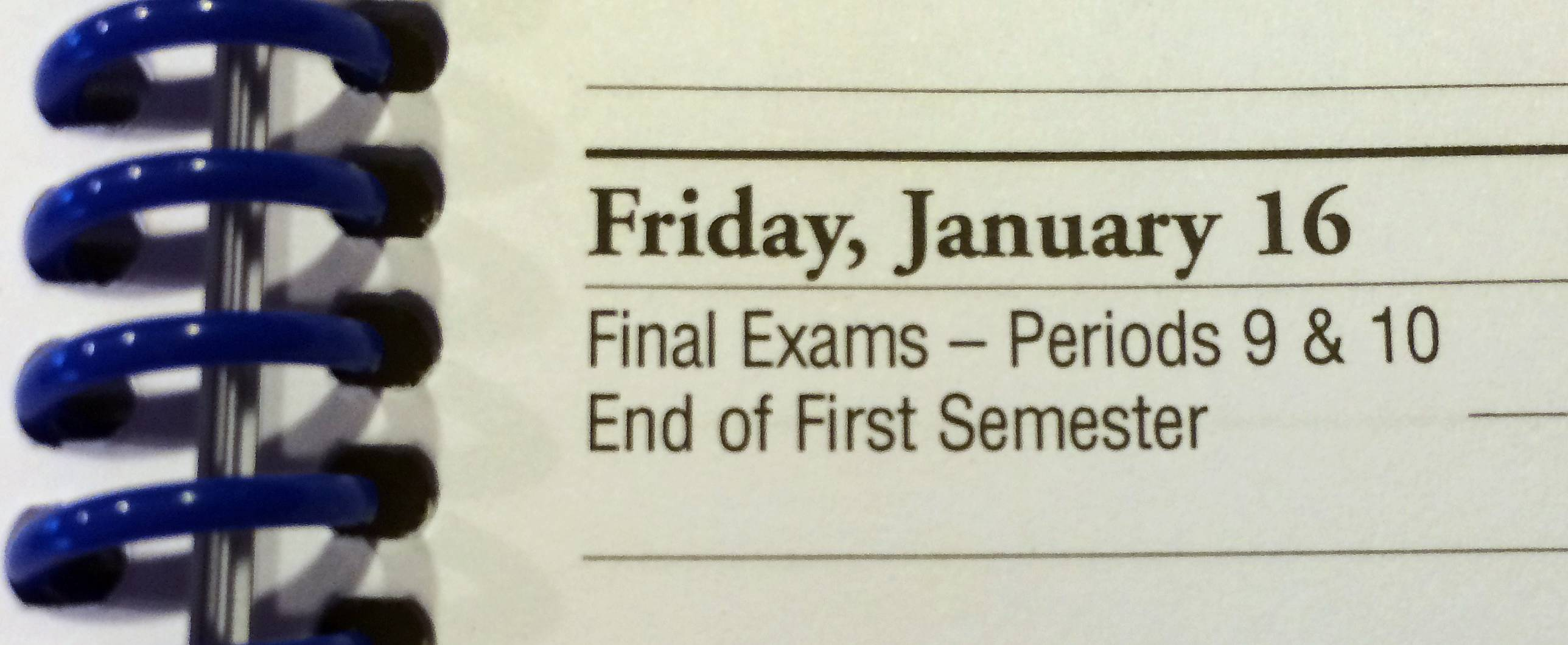 In Geneva Unit District 304, the first semester ends on Friday, Jan. 16, 2015.