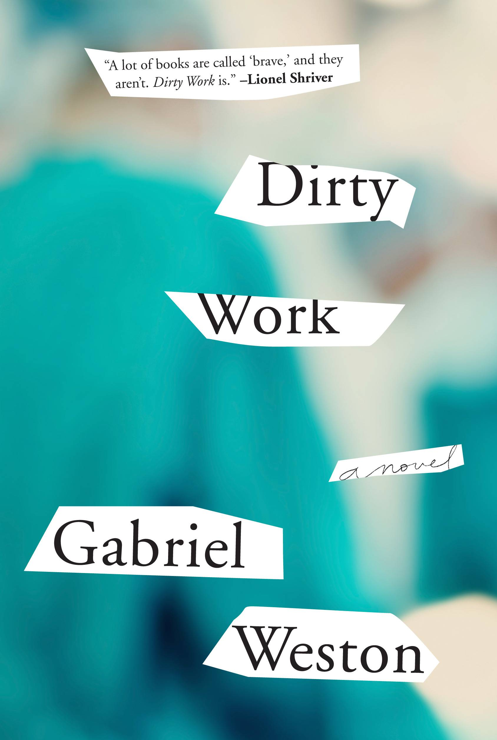 "This book cover image released by Little, Brown and Co. shows ""Dirty Work,"" by Gabriel Weston. (AP Photo/Little, Brown and Co.)"