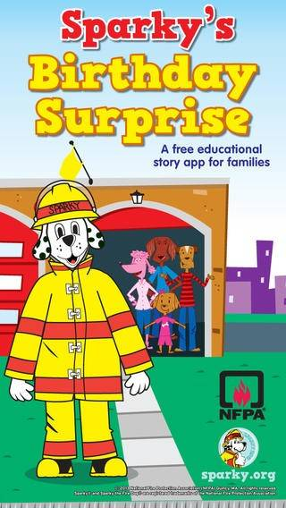 Sparky's Birthday SurpriseCost: FreeAges: 6 to 8 Sparky's Birthday Surprise is an interactive storybook app that will teach your child fire safety skills while joining in the excitement of planning a surprise birthday party.