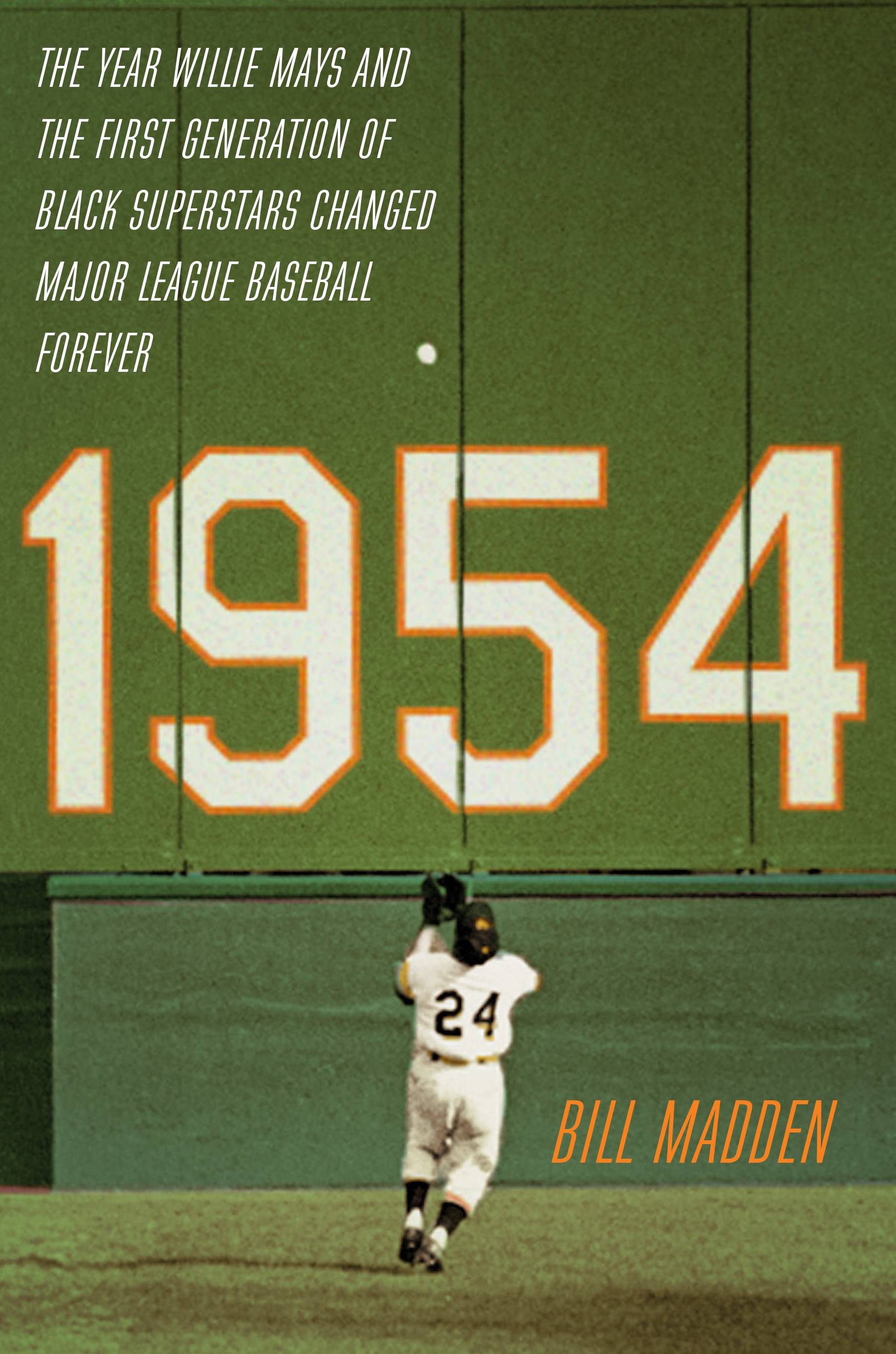 "Bill Madden discusses why 1954 was such a momentous year for baseball in ""1954: The Year Willie Mays and the First Generation of Black Superstars Changed Major League Baseball Forever."""