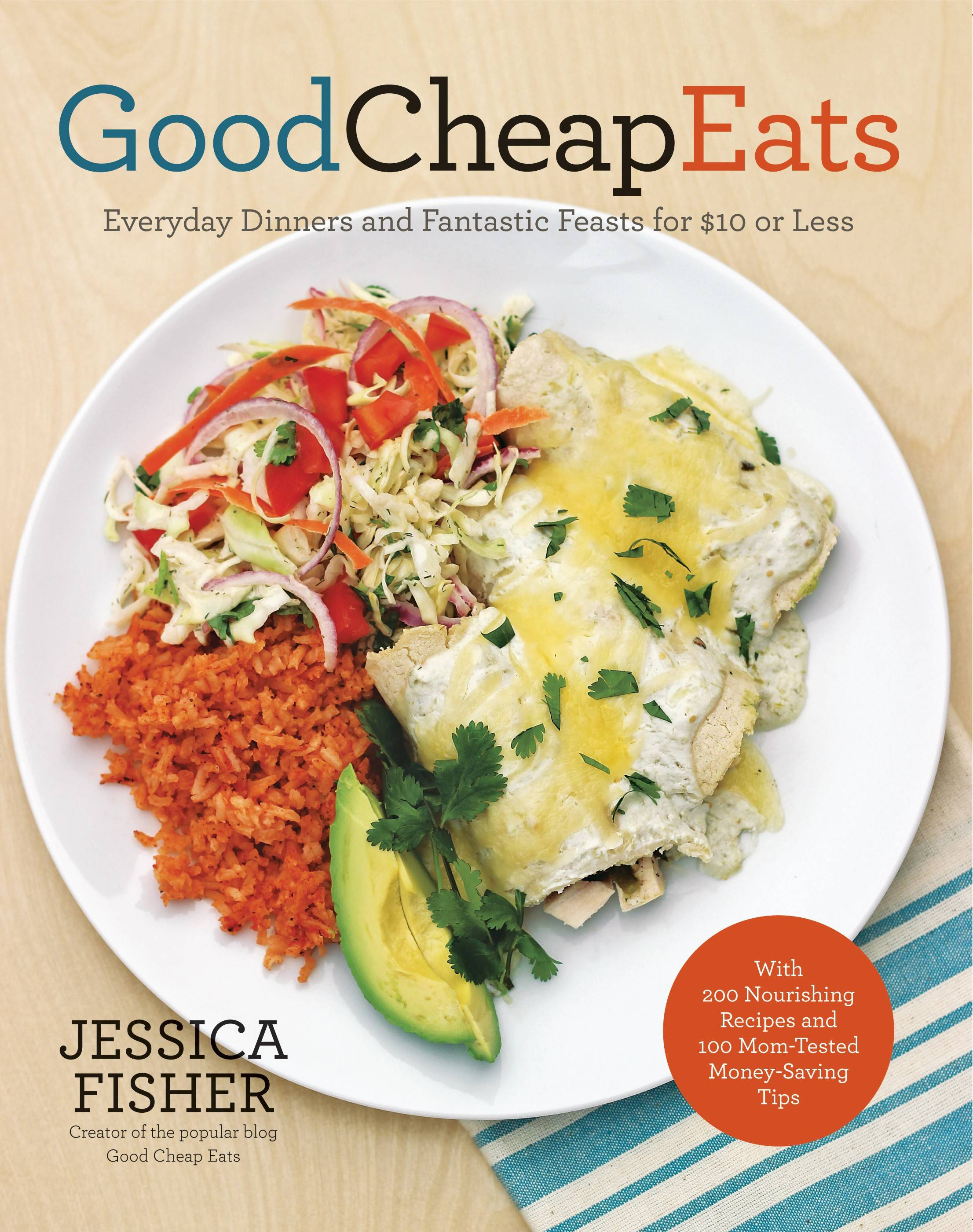"In ""Good Cheap Eats,"" Jessica Fisher shares family-friendly dinners that cost $10 or less to make."