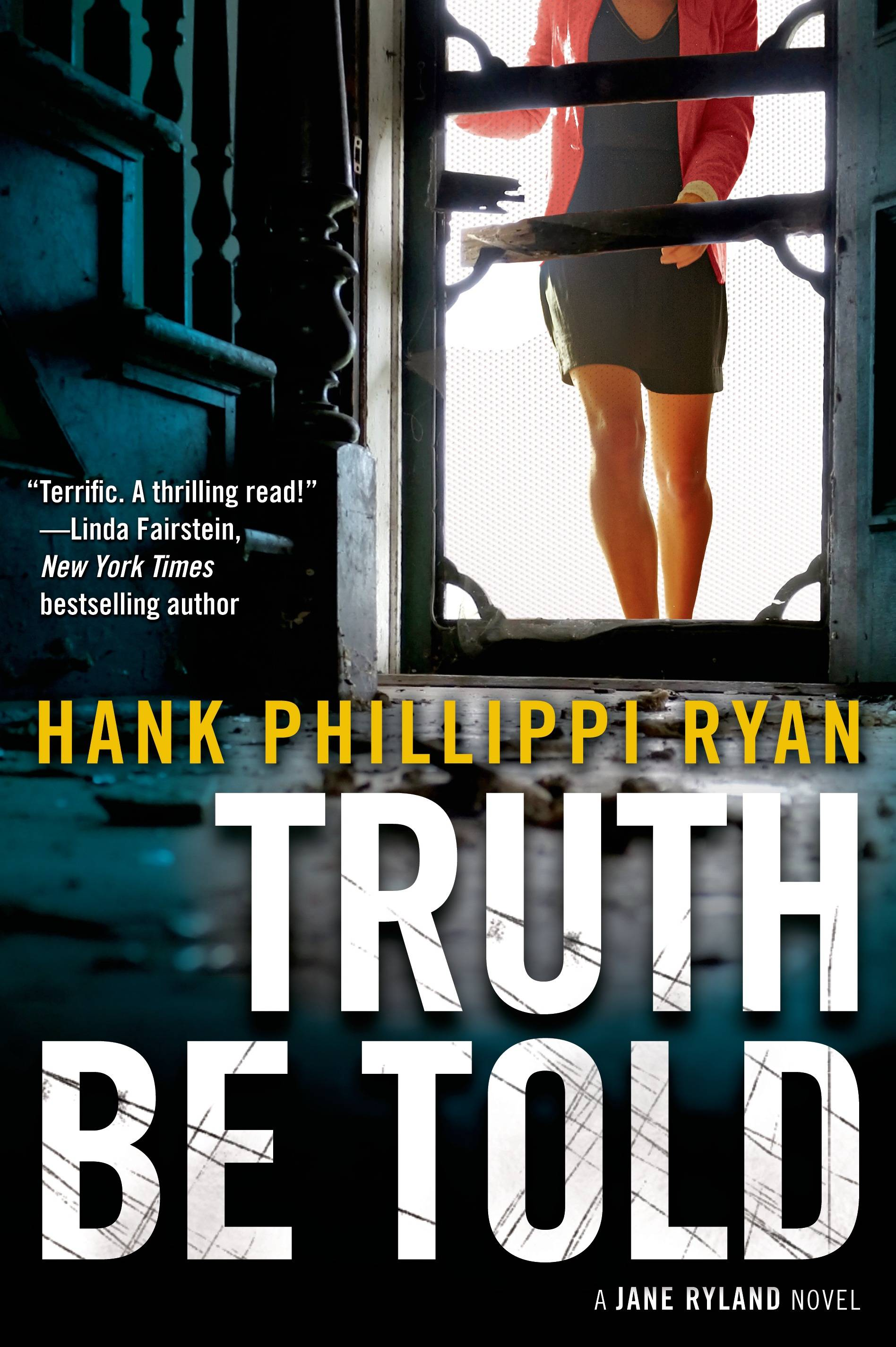 """Truth Be Told"" is the latest book by Hank Phillippi Ryan to feature investigative reporter Jane Ryland."